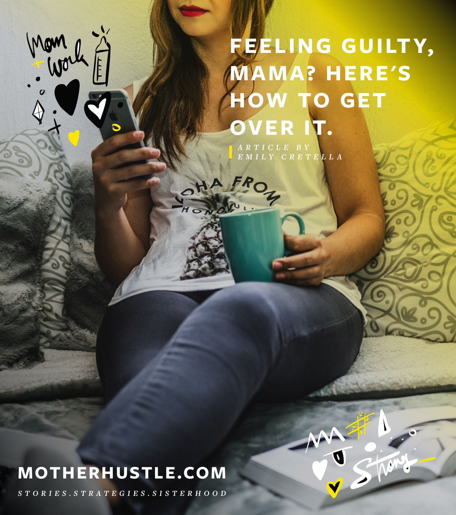 Feeling Guilty, Mama? Here's How to Get Over It. - BY Emily Cretella for MotherHustle