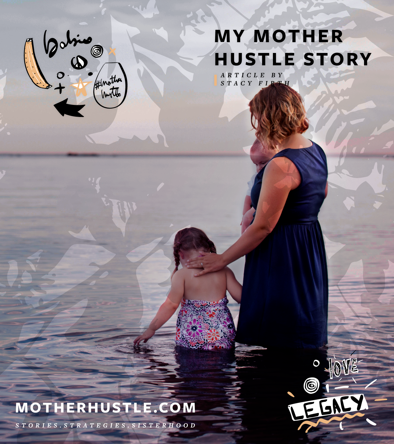 Stacy Firth #MyMotherHustle Story