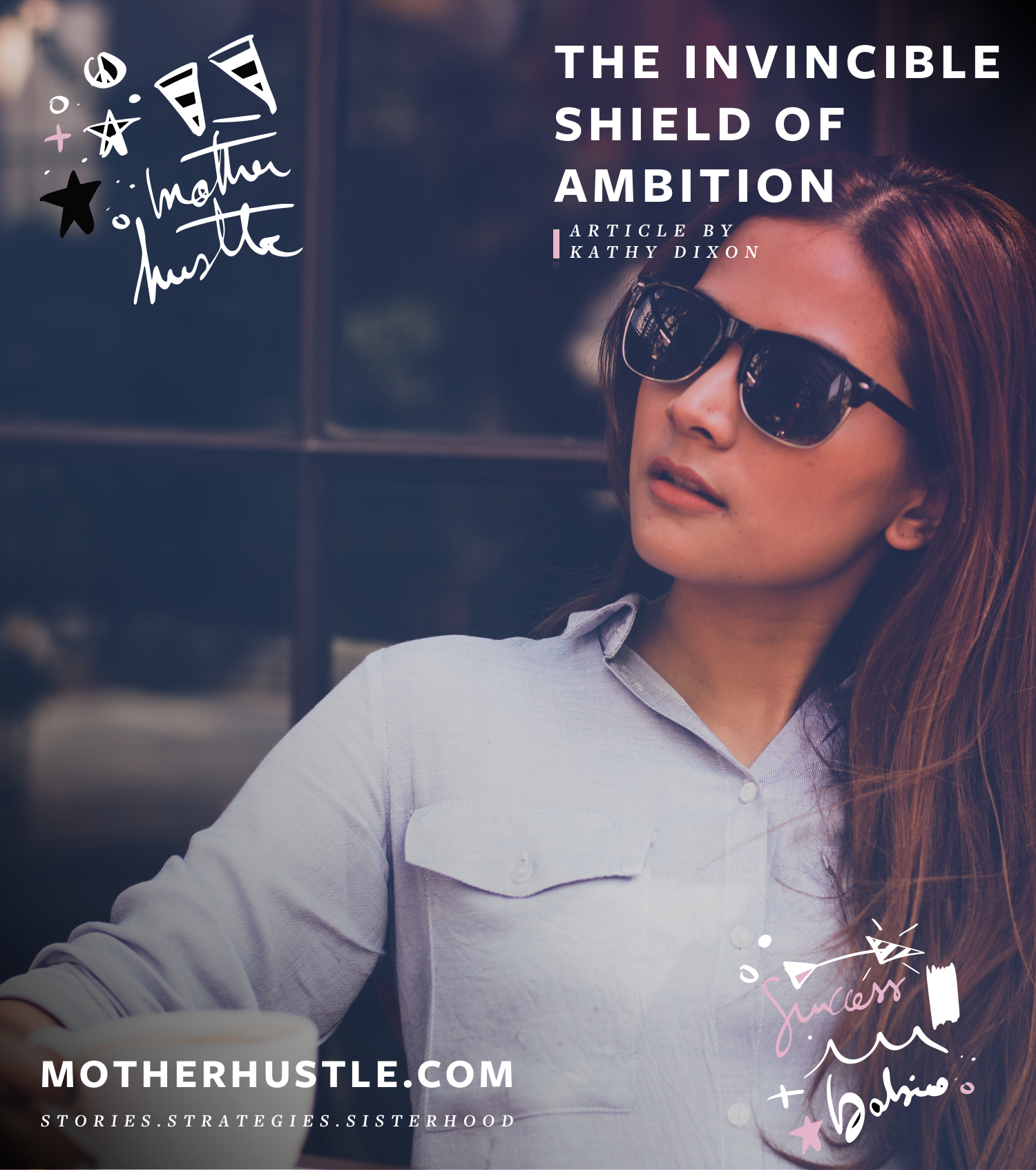 The Invincible Shield of Ambition - Kathy Dixon MotherHustle