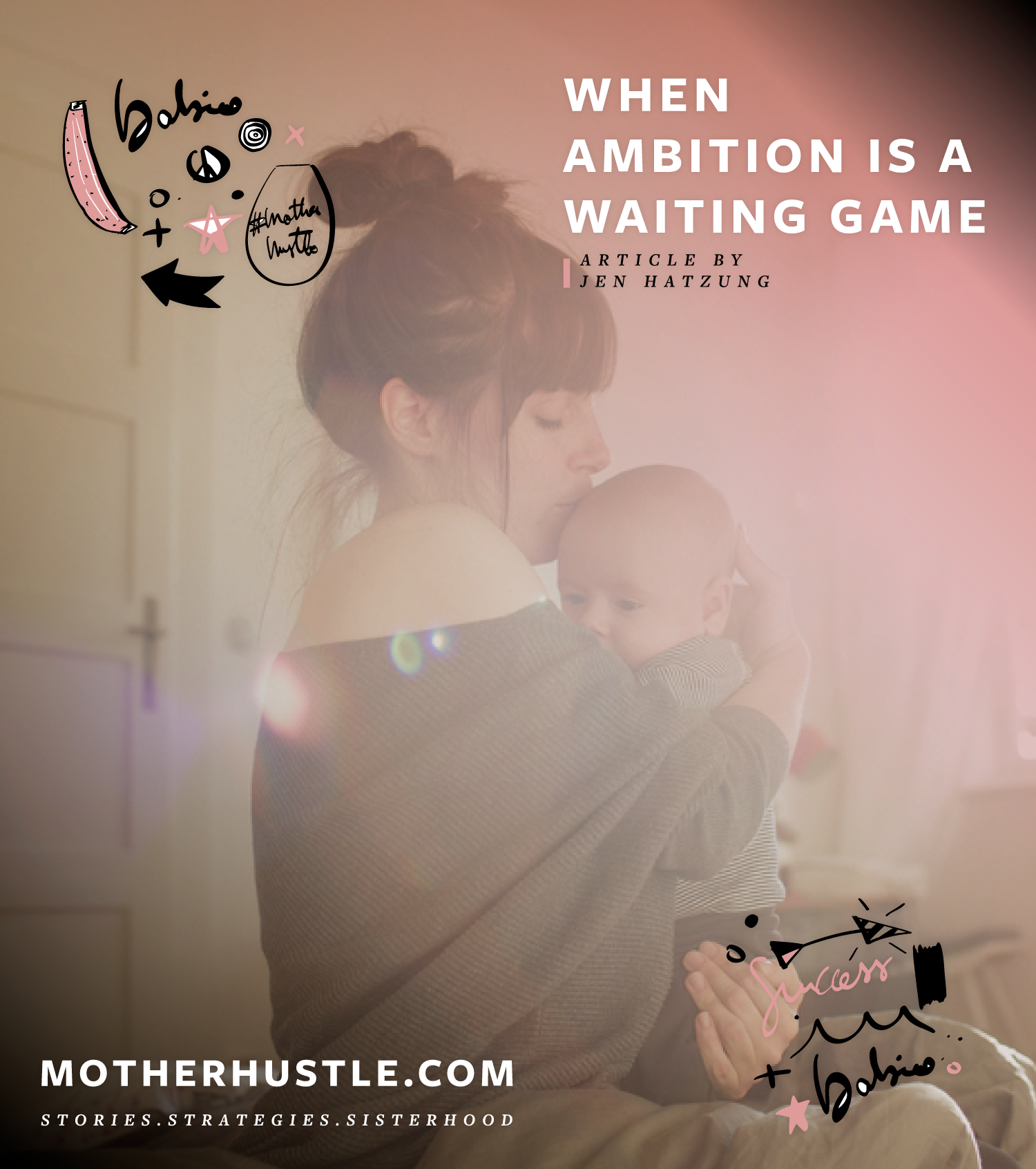When-Ambition-Is-A-Waiting-Game by Jen Hatzung on MotherHustle