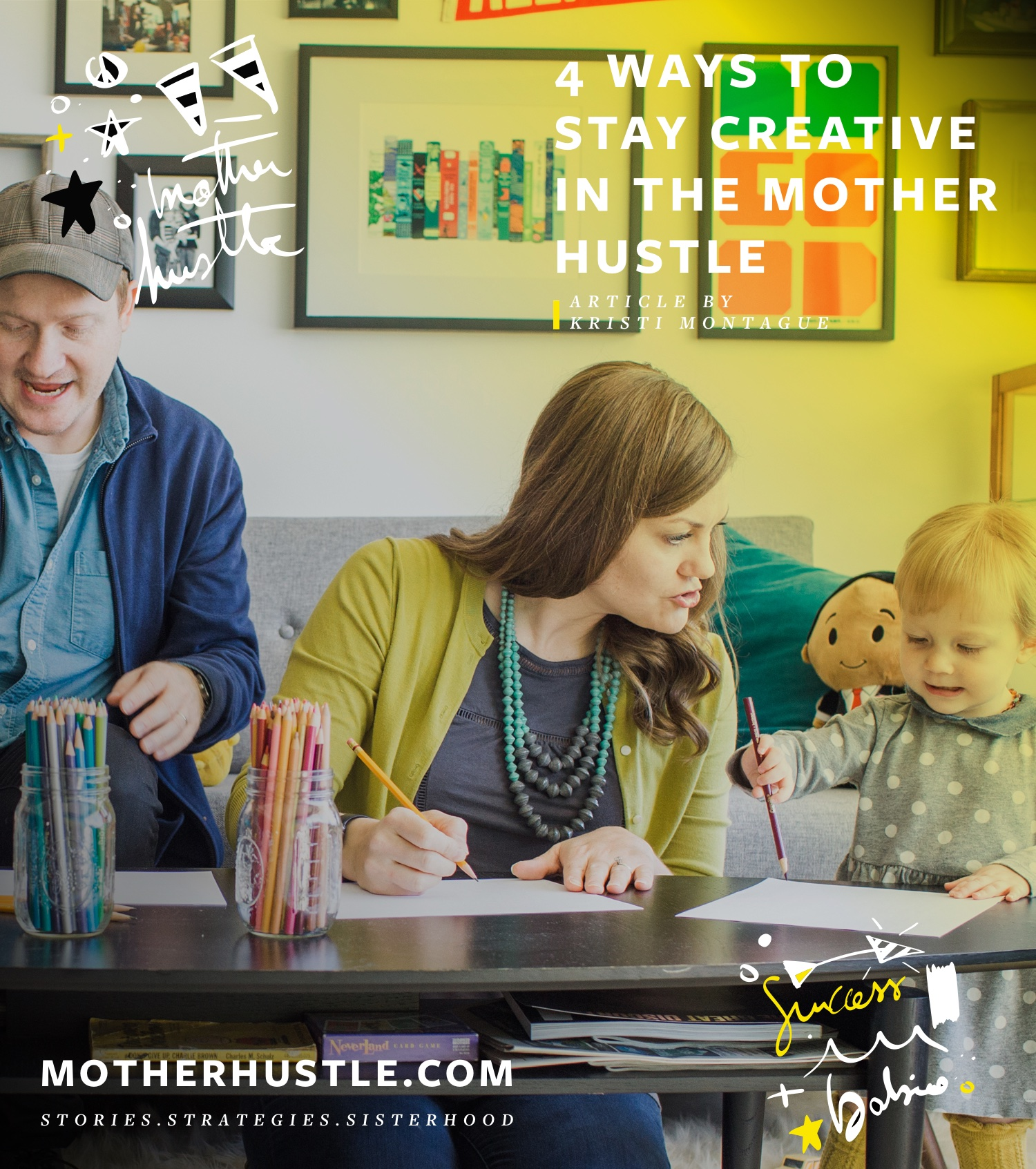4 Ways to Stay Creative in the #MotherHustle