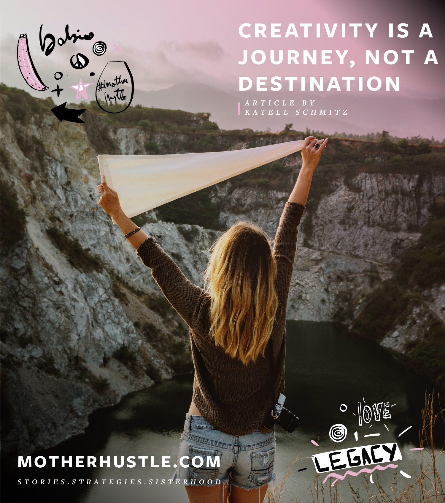 Creativity Is A Journey, Not A Destination - Katell Schmitz MotherHustle