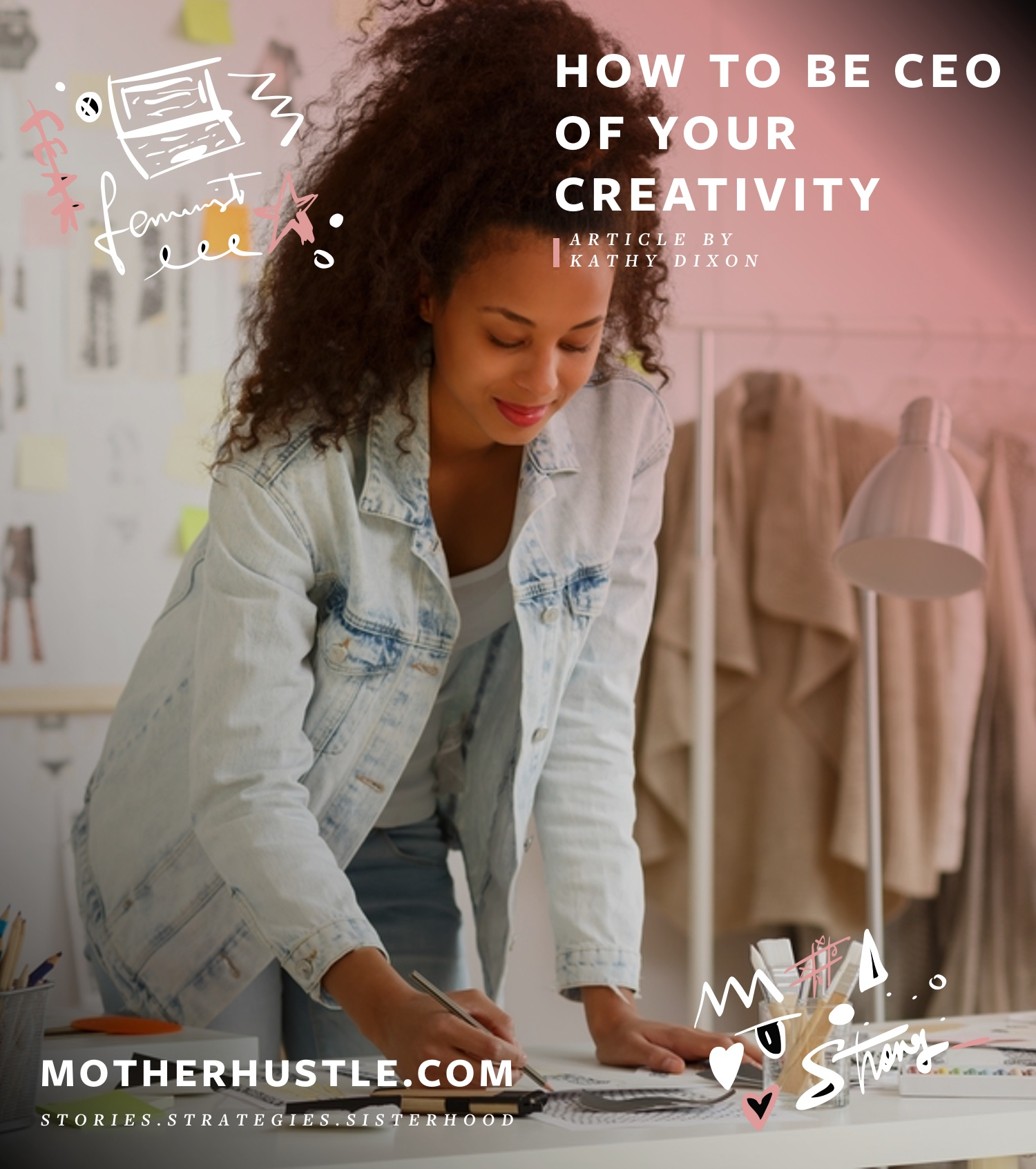How To Be CEO Of Your Creativity - Kathy Dixon MotherHustle