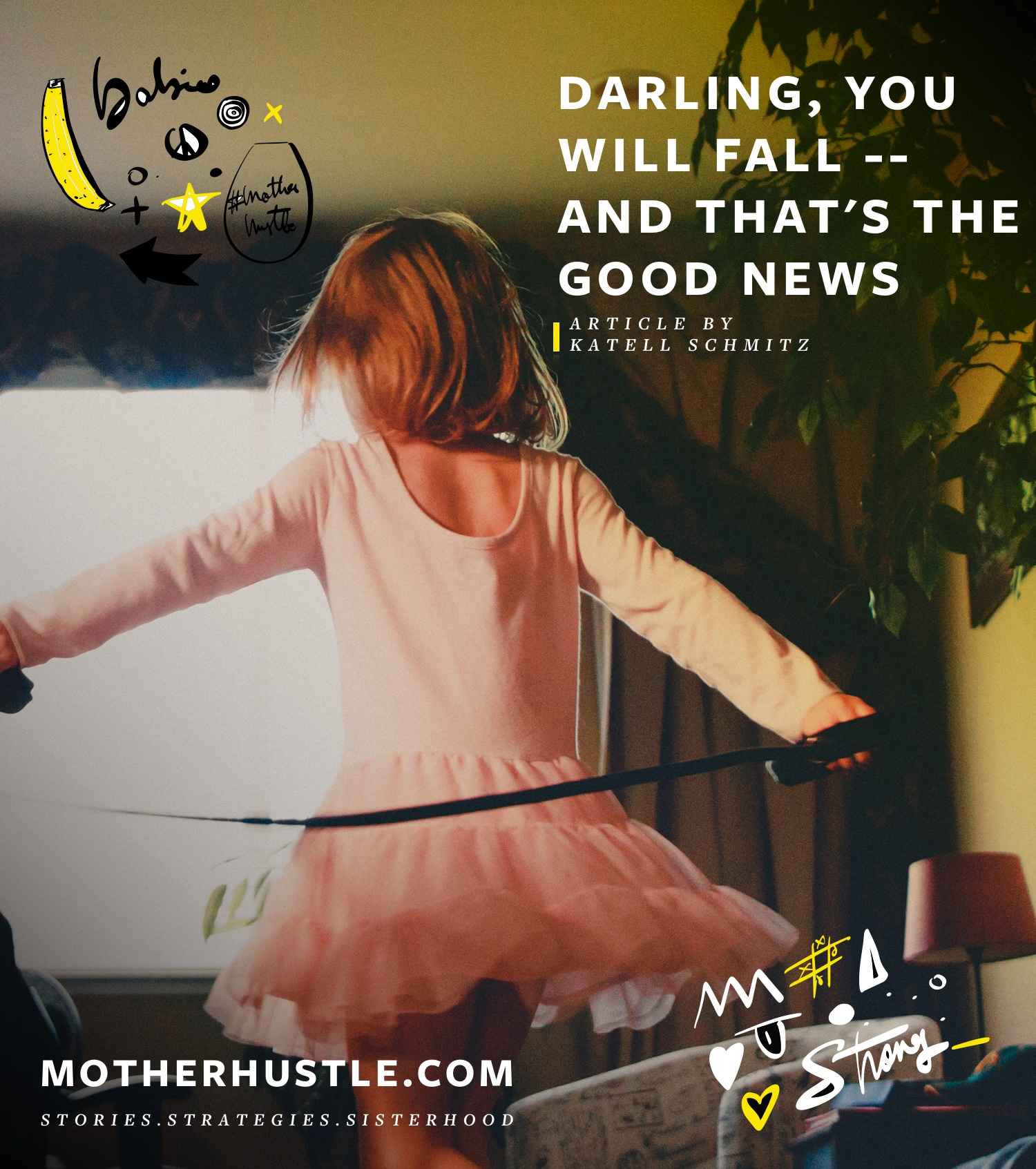 Well Darling, You Will Absolutely Fall - And That's The Good News -- Katell Schmitz MotherHustle