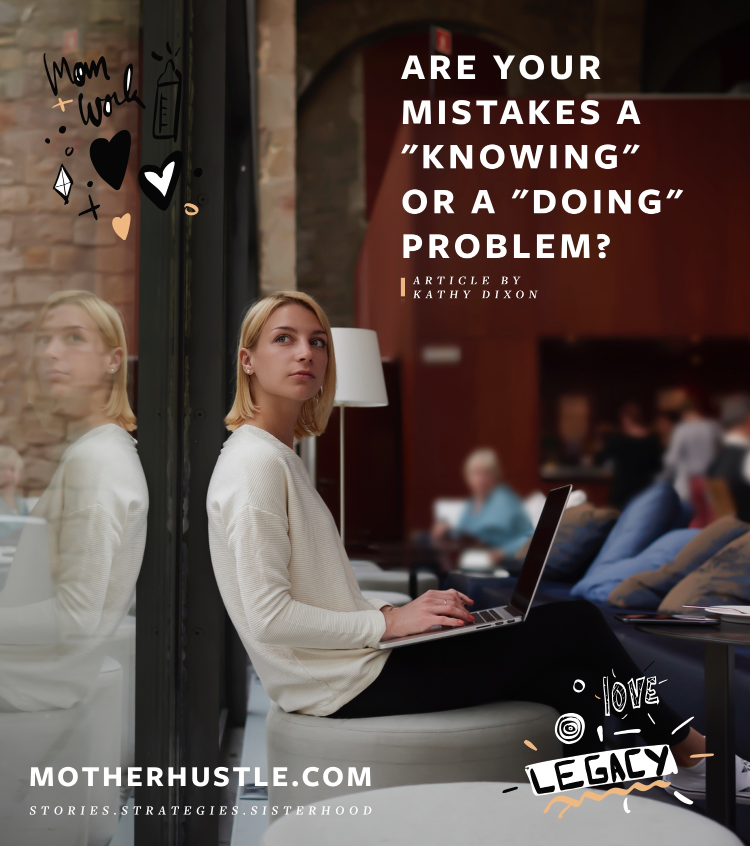 Are Your Mistakes a Knowing Problem Or A Doing Problem? - BY KATHY DIXON MOTHERHUSTLE