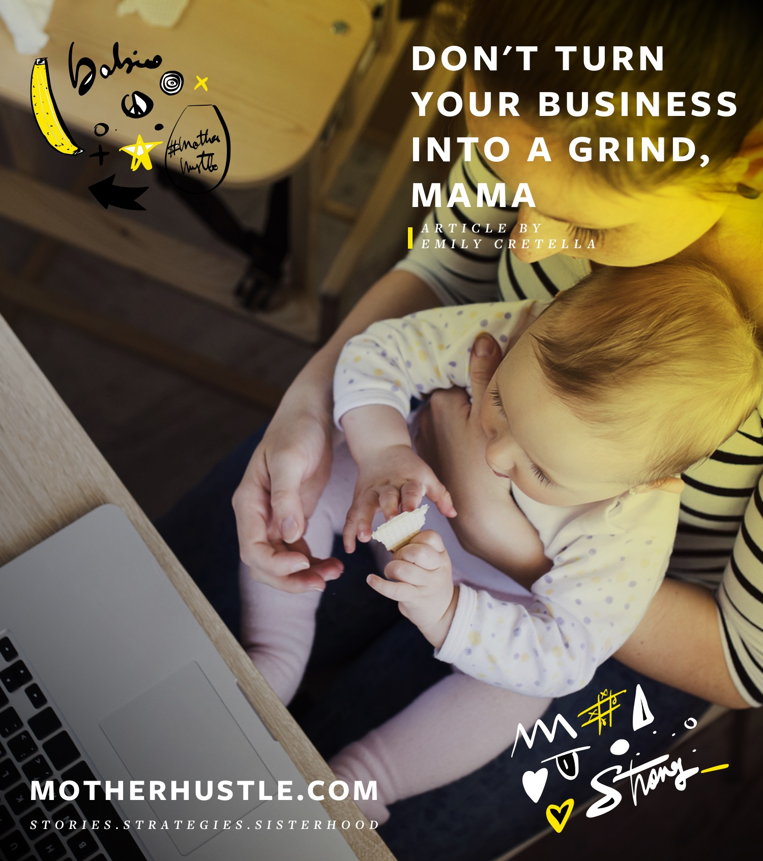 Don't Turn Your Business Into A Grind, Mama - Emily Cretella MotherHustle