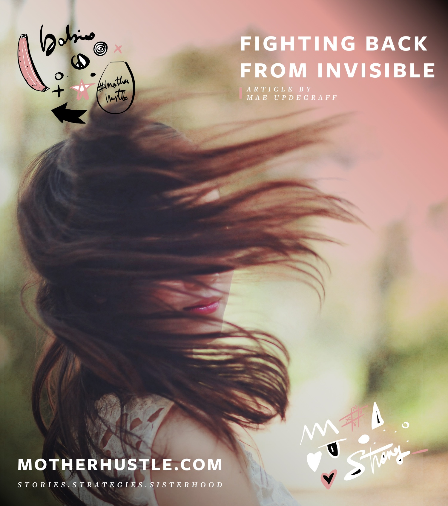 Fighting Back From Invisible - Mae Updegraff MotherHustle