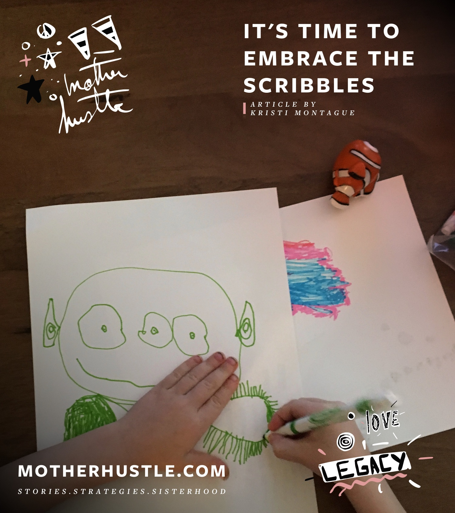 It's TIme To Embrace the Scribbles - Kristi Montague MotherHustle