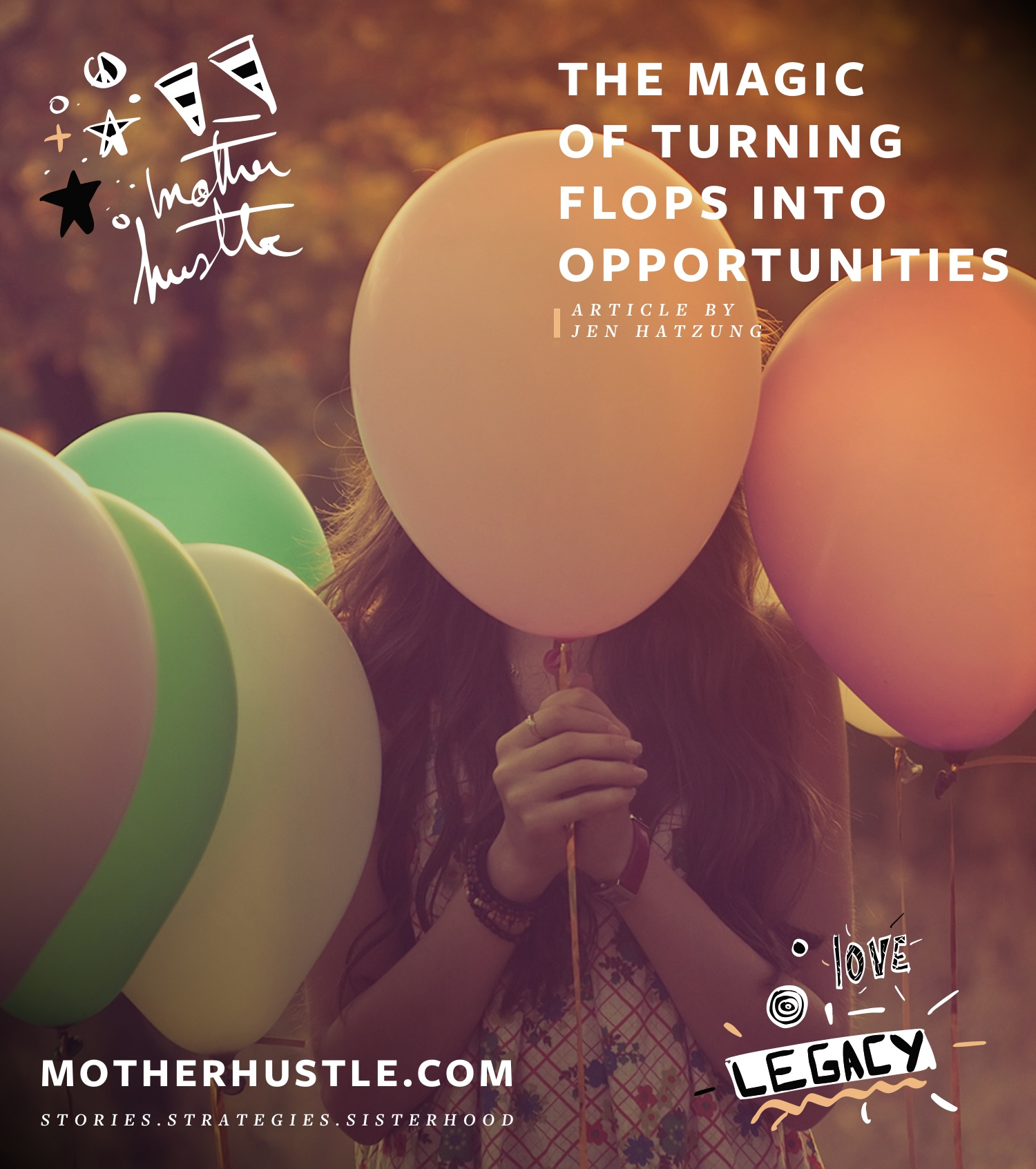 The Magic of Turning Flops Into Opportunities - by Jen Hatzung MotherHustle