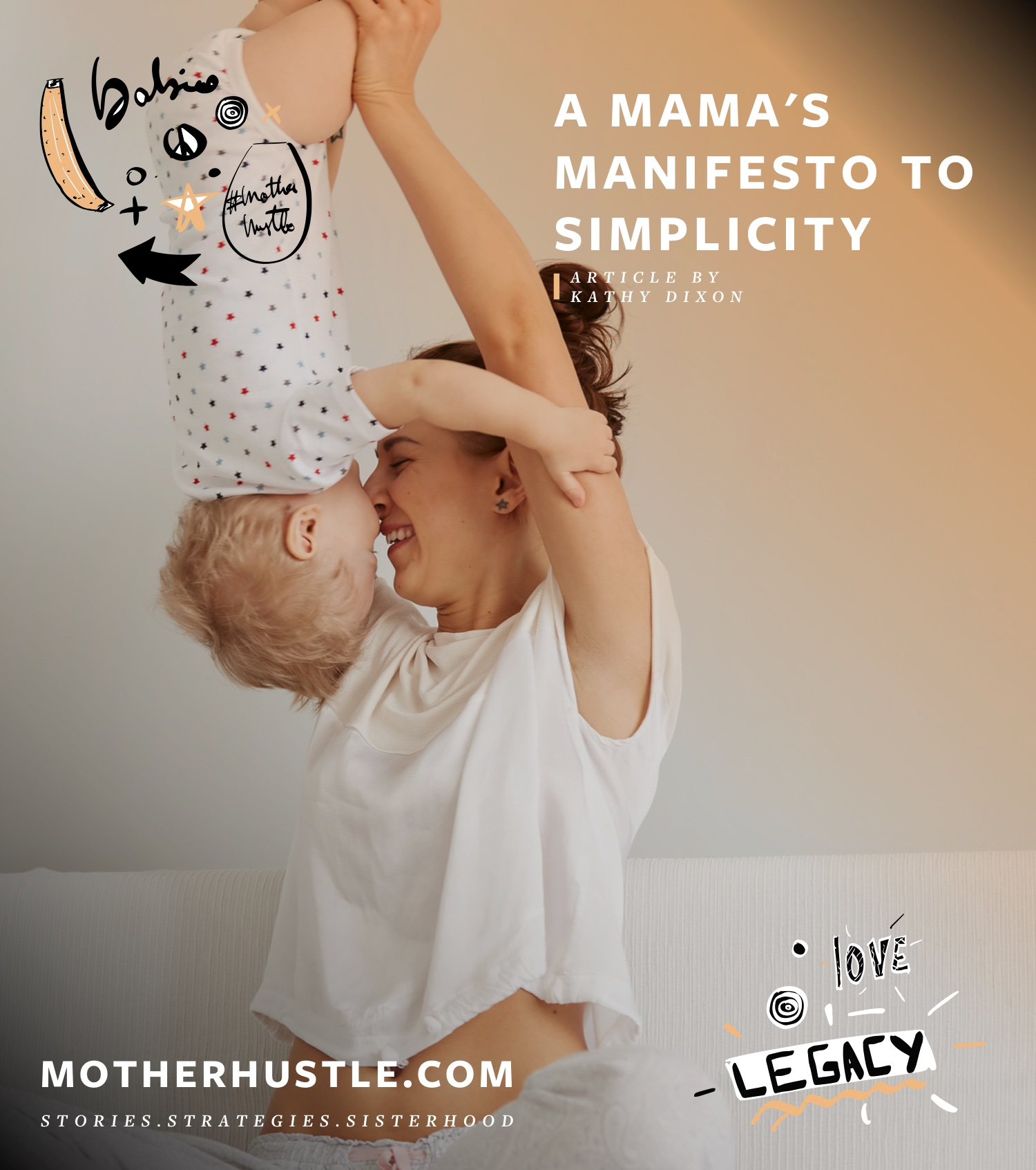 A Mama's Manifesto to Simplicity - by Kathy Dixon MotherHustle