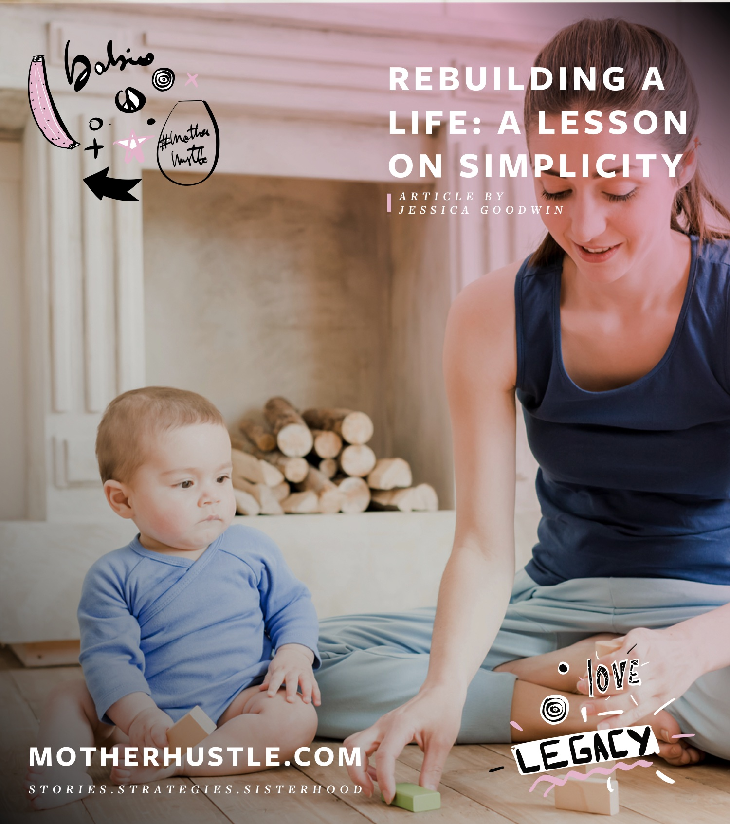 Rebuilding A Life- A Lesson On Simplicity - by Jessica Goodwin MotherHustle