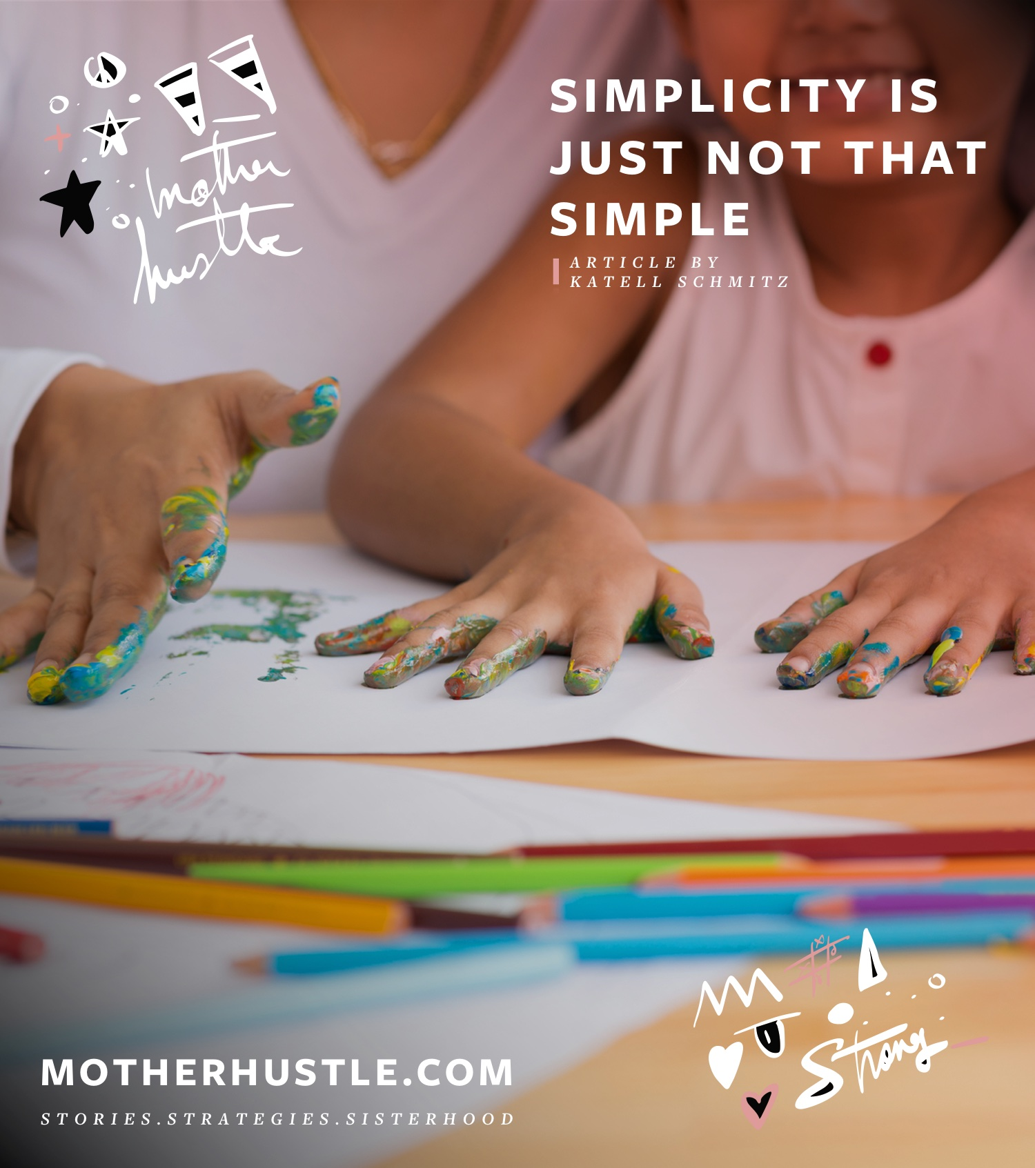 Simplicity Is Just Not That Simple - by Katell Schmitz for MotherHustle