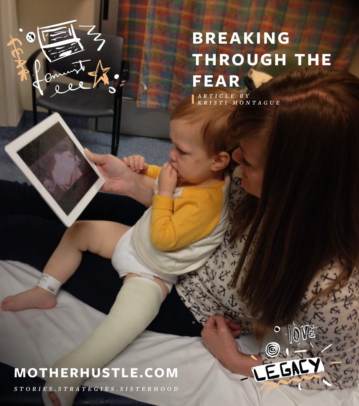 Breaking Through The Fear - by Kristi Montague for MotherHustle