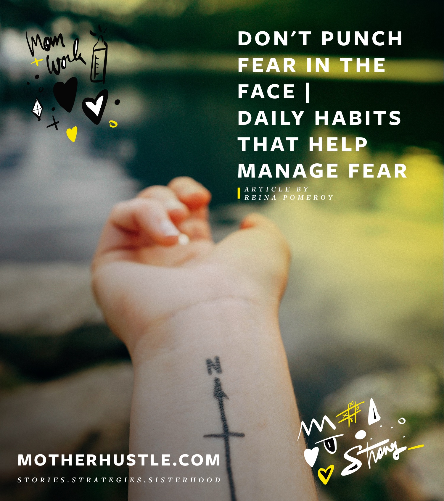 Don't Punch Fear in the Face- Daily Habits that Help Manage Fear - by Reina Pomeroy for MotherHustle