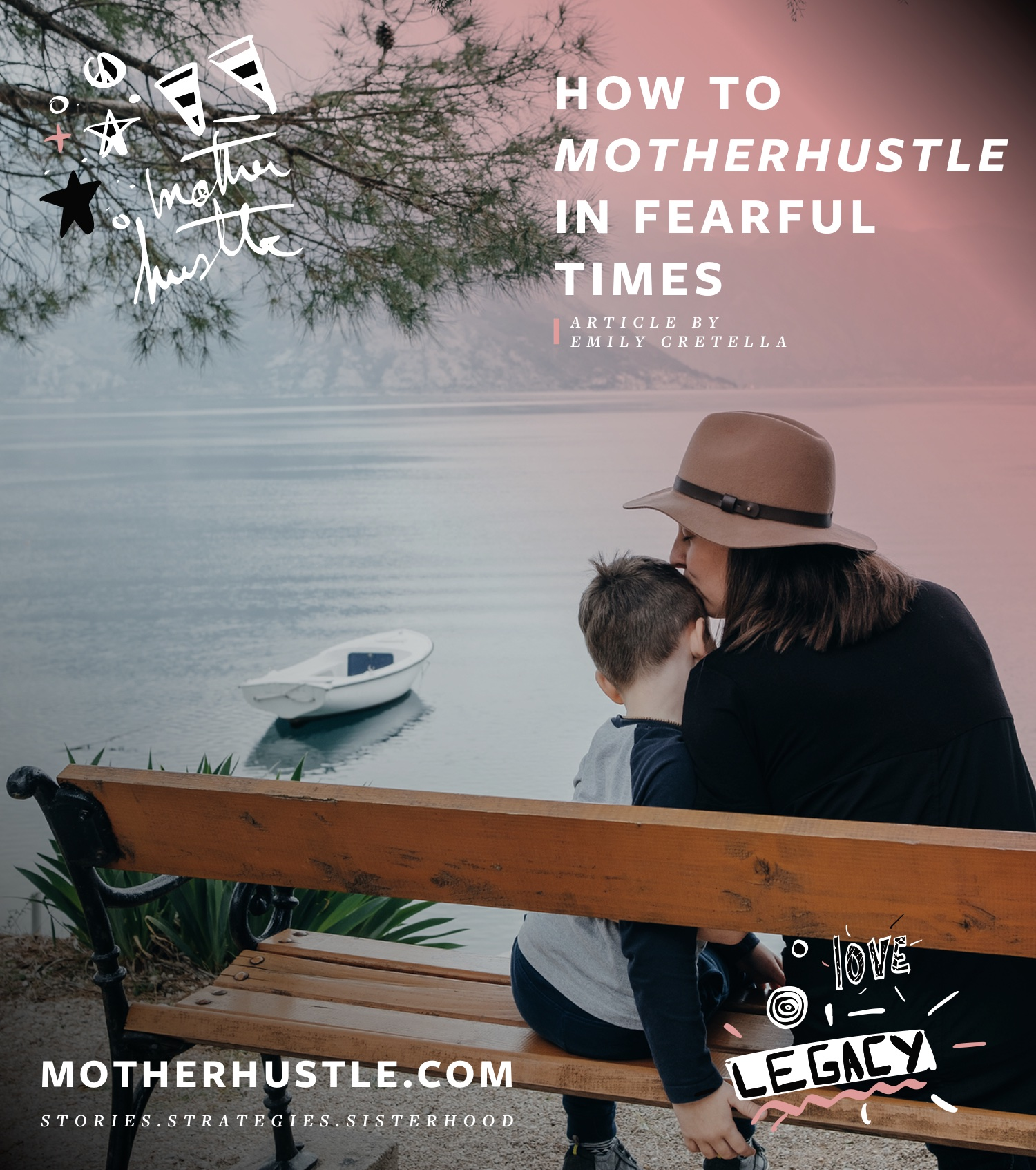 How to MotherHustle In Fearful Times - by Emily Cretella for MotherHustle