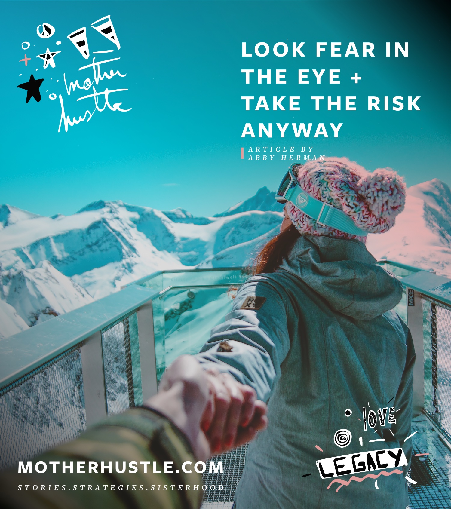 Look Fear in the Eye & Take the Risk Anyway - by Abby Herman for MotherHustle