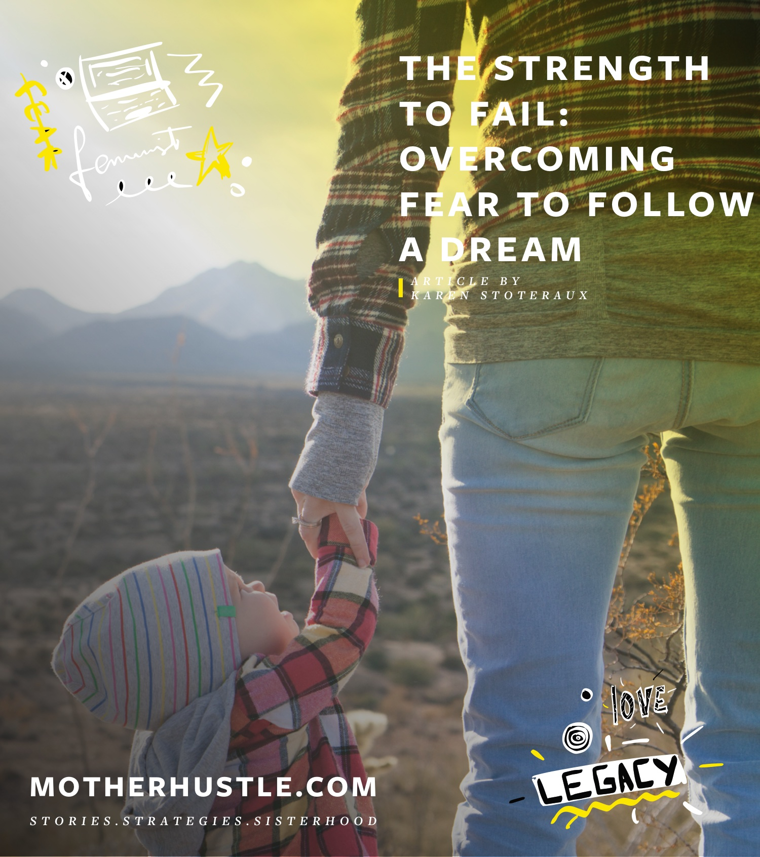 The Strength to Fail- Overcoming Fear To Follow A Dream - by Karen Stoteraux for MotherHustle