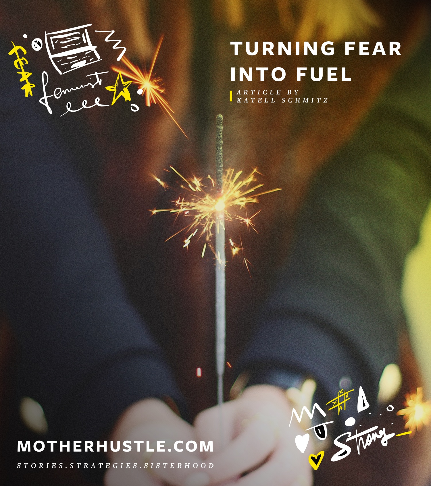 Turning Fear Into Fuel - by Katell Schmitz for MotherHustle