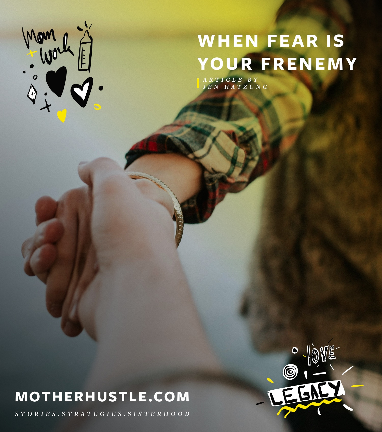 When Fear Is Your Frenemy - by Jen Hatzung for MotherHustle