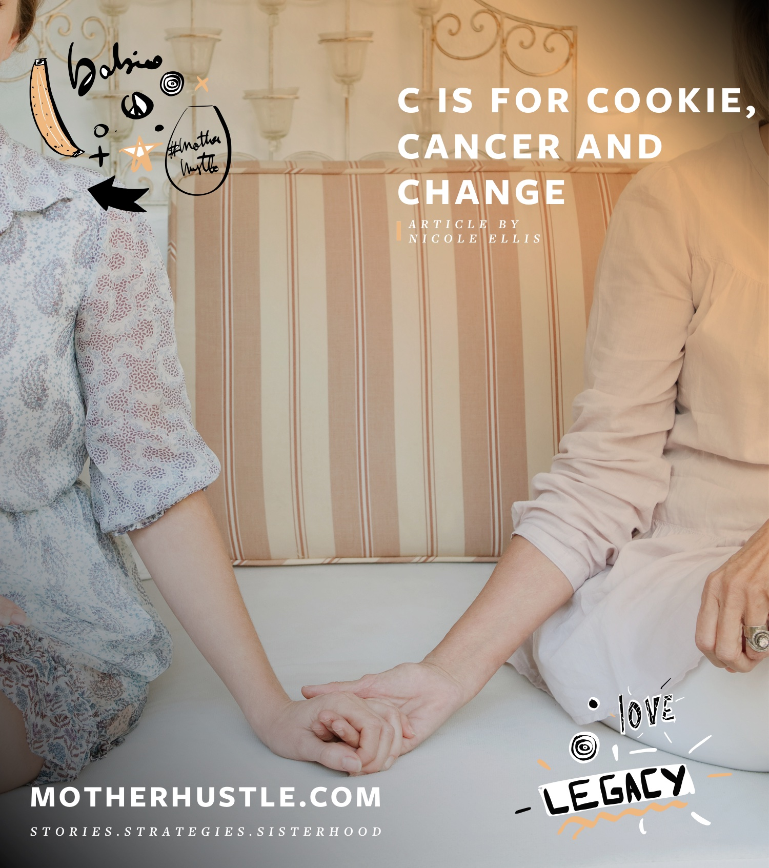 C is for Cookie, Cancer + Change - by Nicole Ellis for MotherHustle