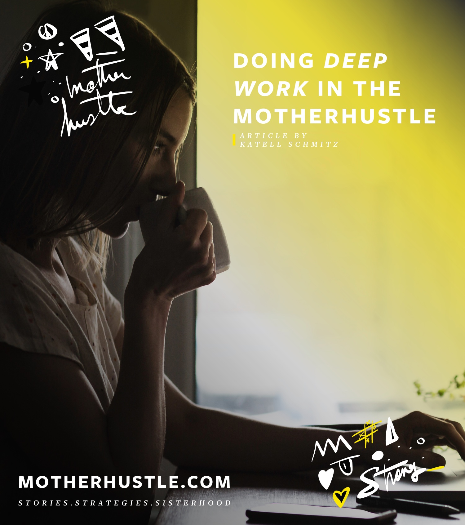 Doing Deep Work in the MotherHustle - By Katell Schmitz