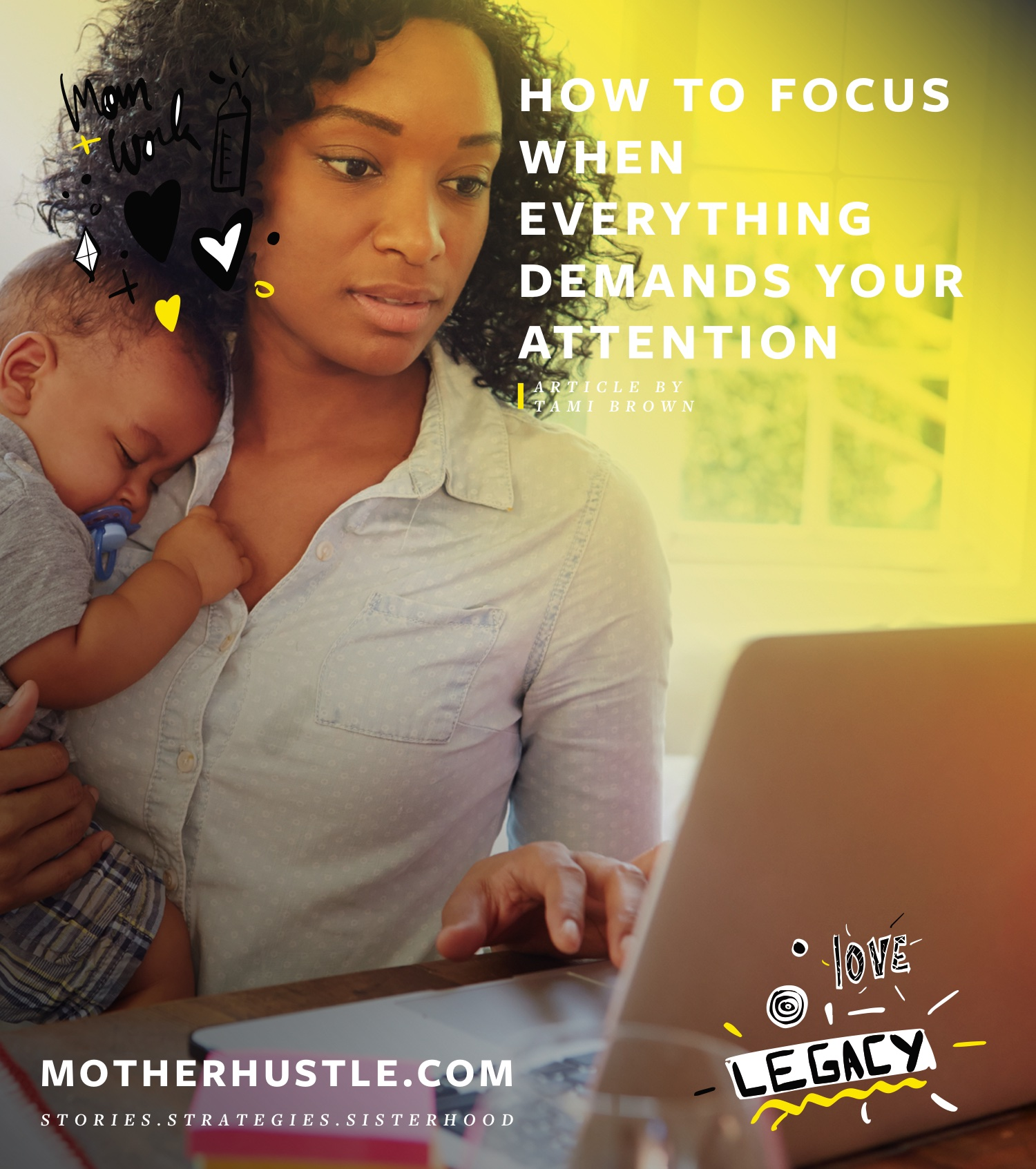 How to Focus When Everything Demands Your Attention - by Tami Brown for MotherHustle