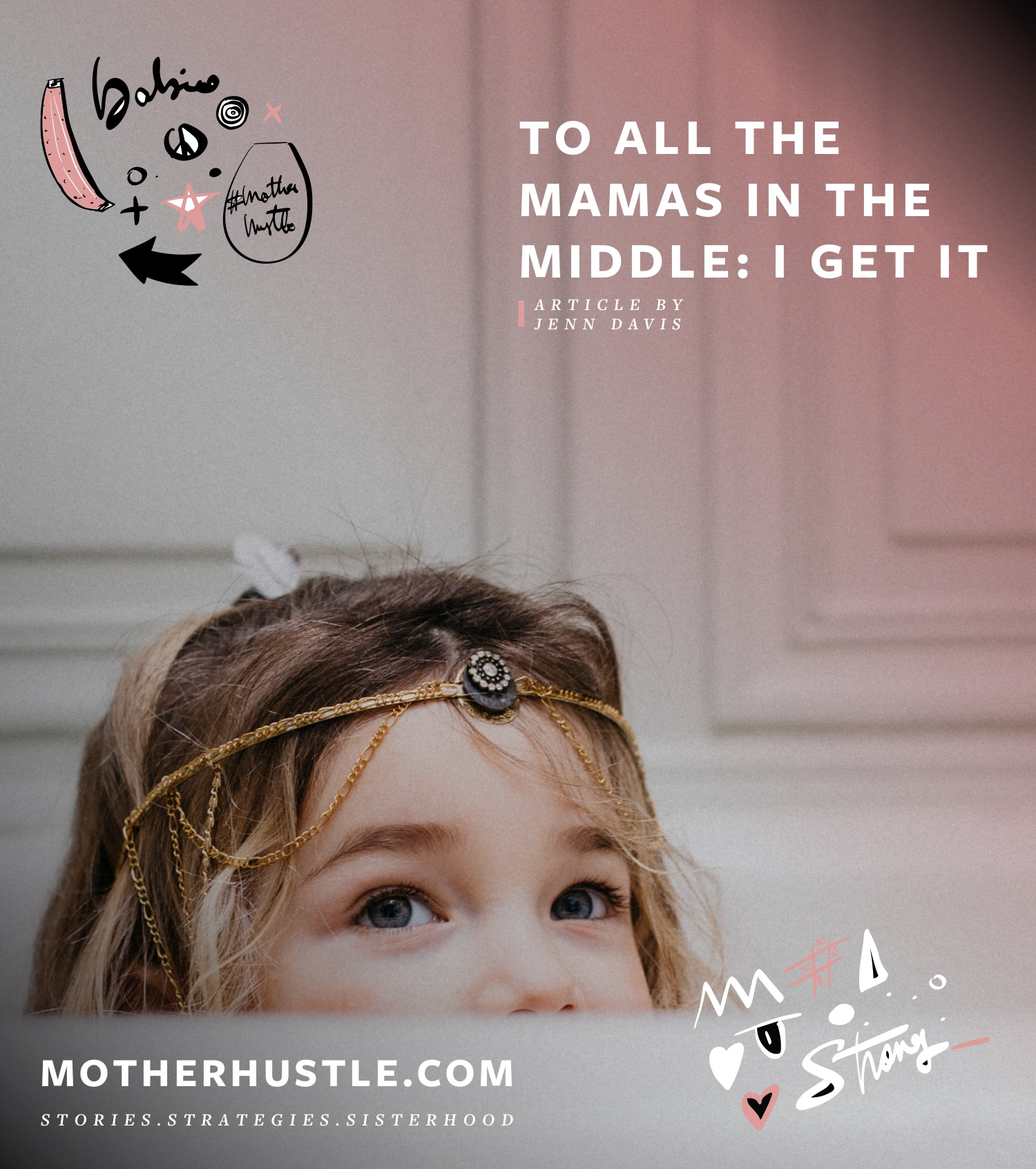 To All The Mamas In The Middle- I Get It - by Jenn Davis for MotherHustle