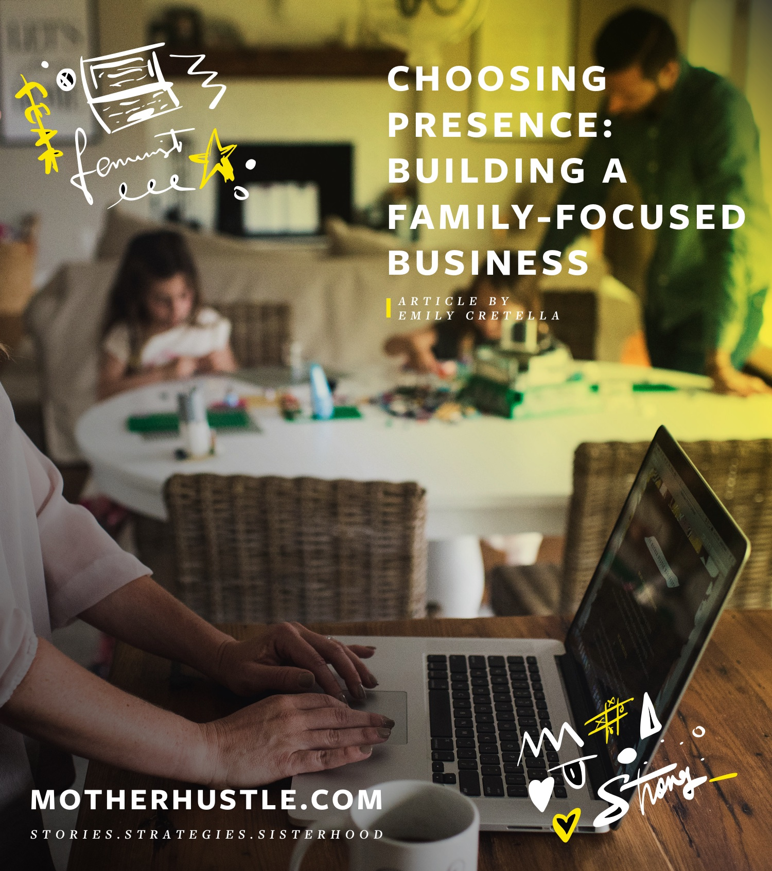 Choosing Presence- Building a Family-Focused Business -by Emily Cretella for MotherHustle