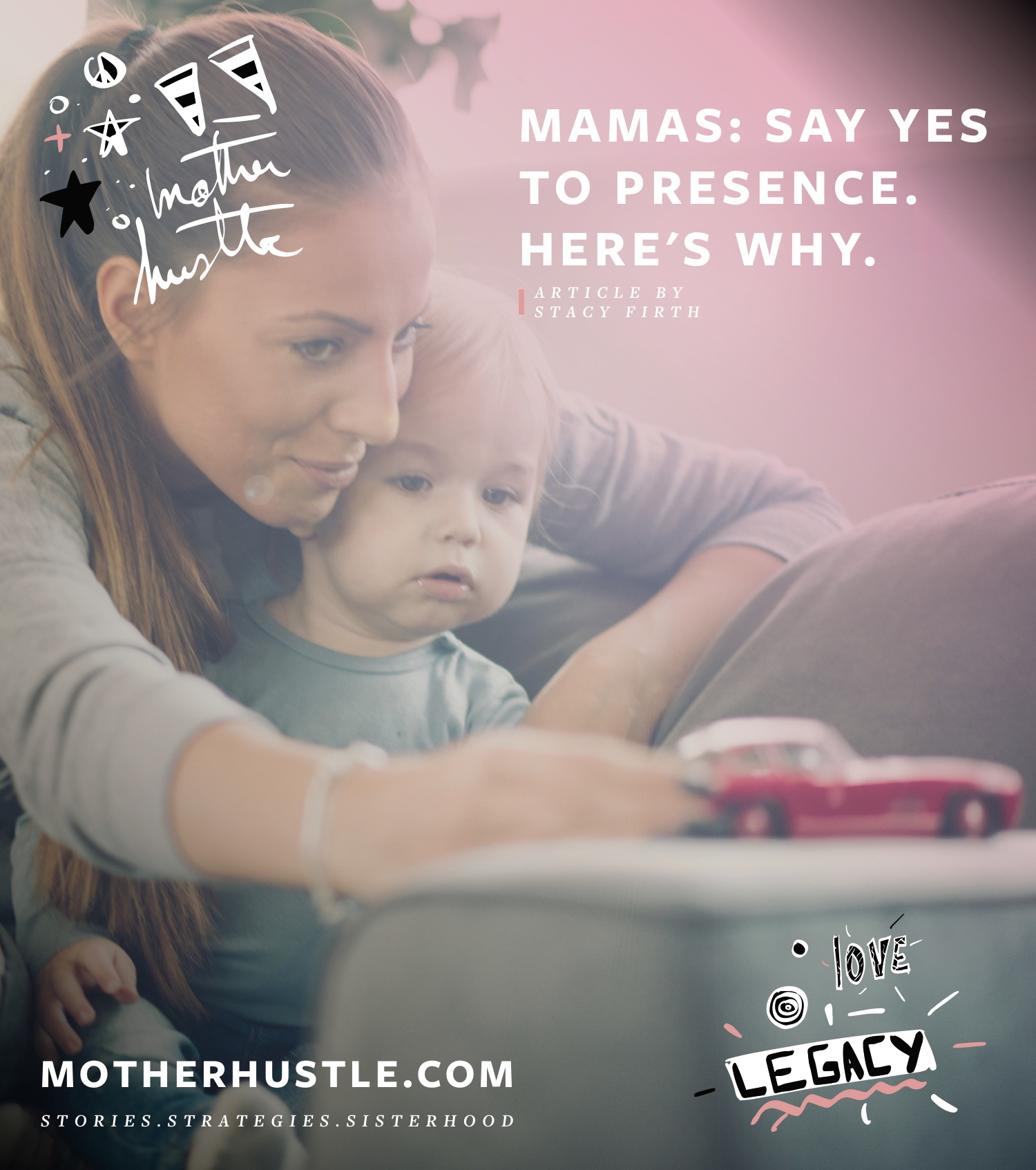 Mamas-Say Yes to Presence. Here's Why - by Stacy Firth for MotherHustle