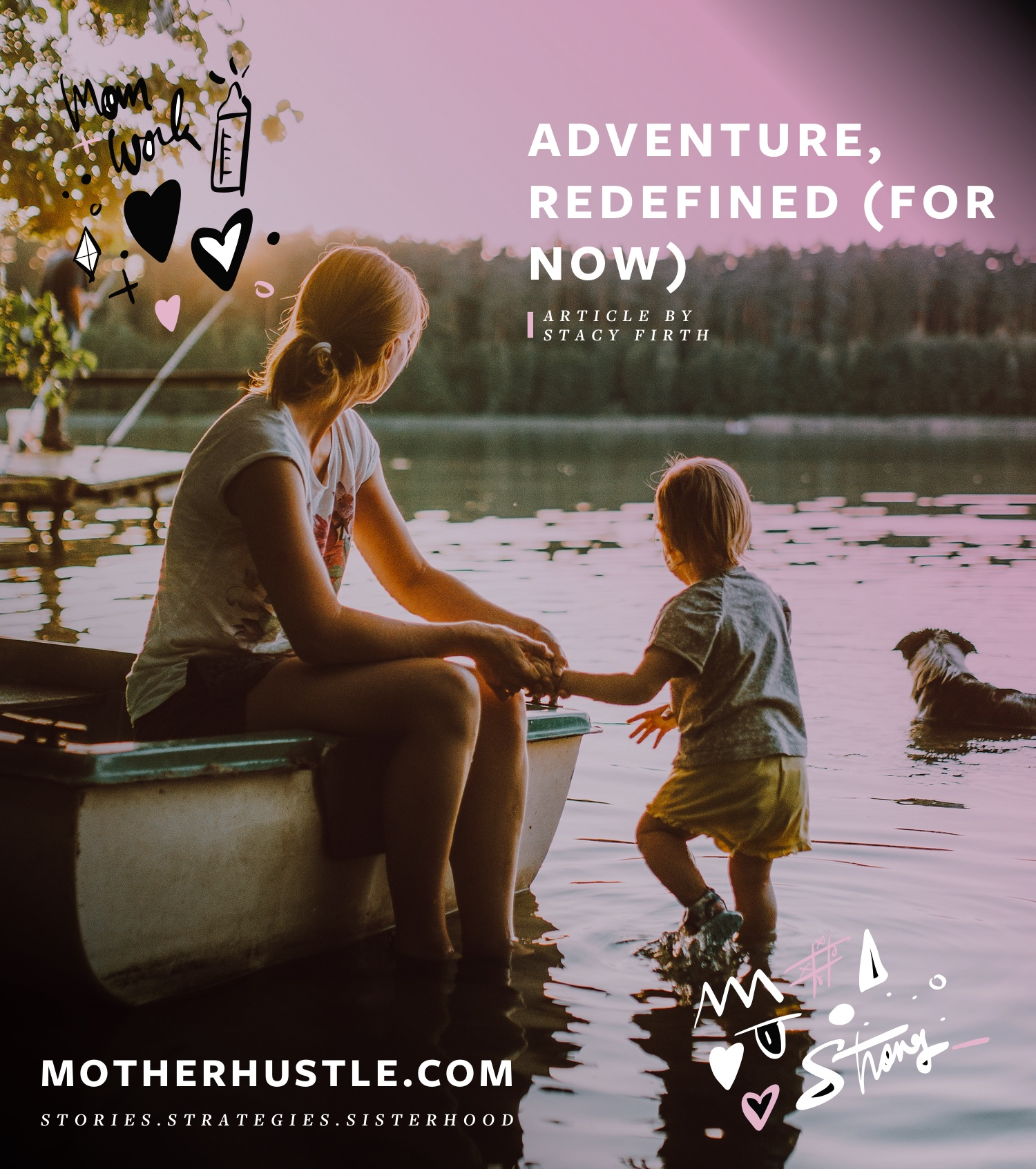 Adventure, Redefined (For Now) - by Stacy Firth for MotherHustle
