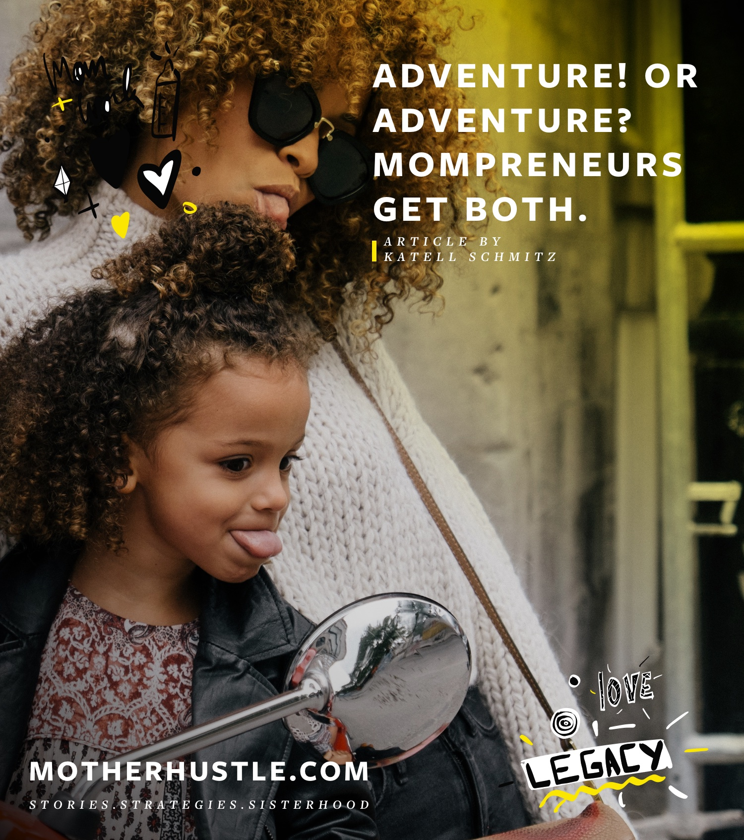 Adventure! or Adventure? Mompreneurs Get Both. by Katell Schmitz for MotherHustle