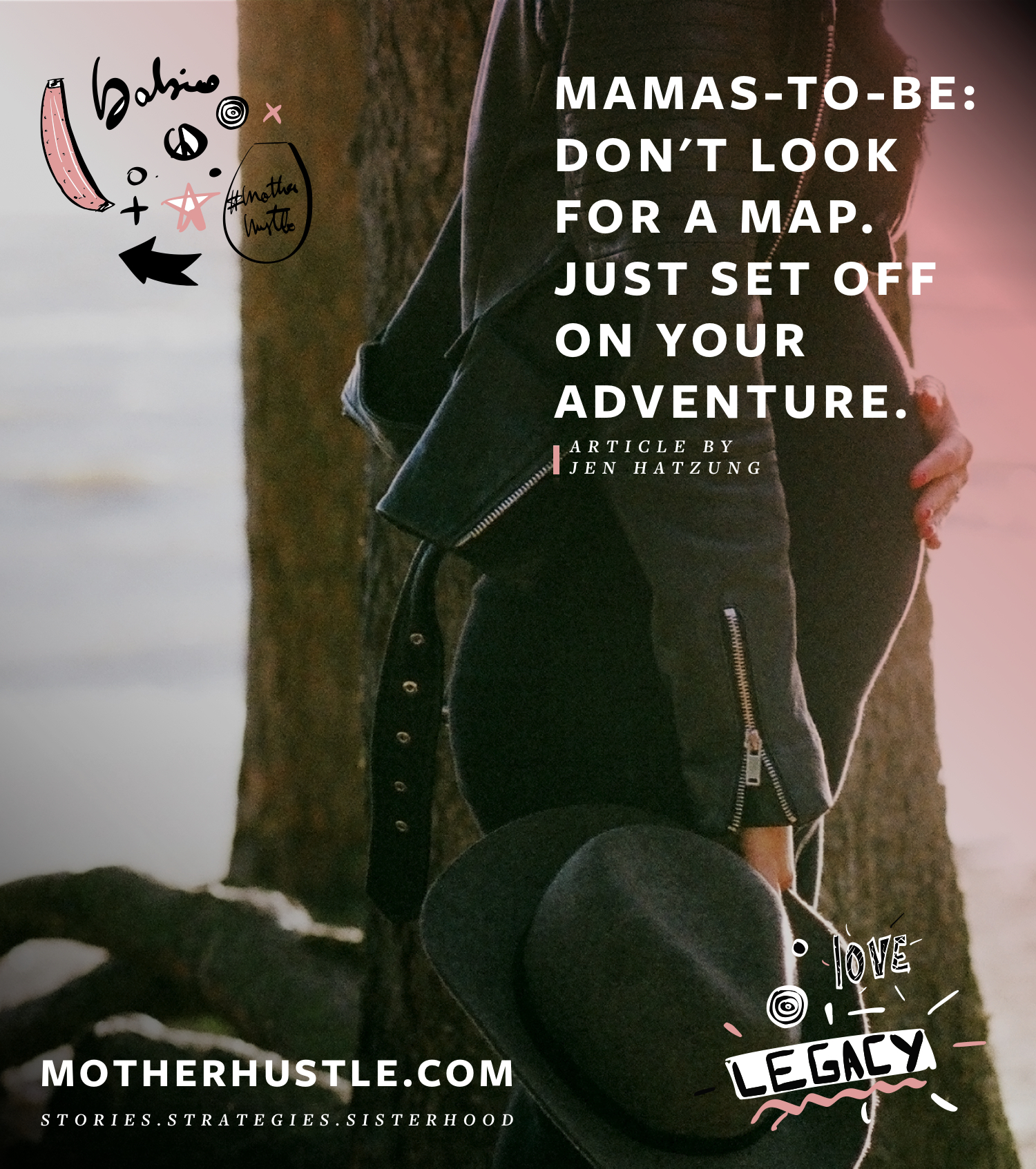 Mamas-to-Be- Don't Look For a Map. Just Set Off On Your Adventure. by Jen Hatzung for MotherHustle