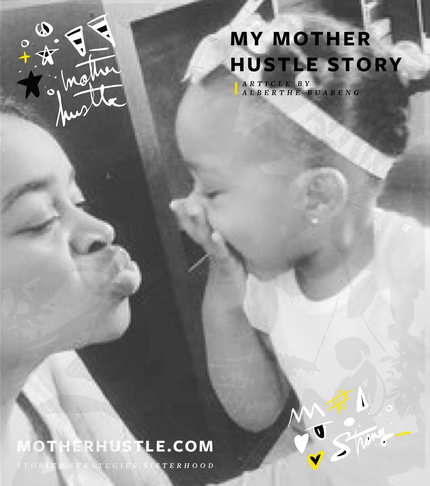 MyMotherHustle Story - Alberthe Buabeng