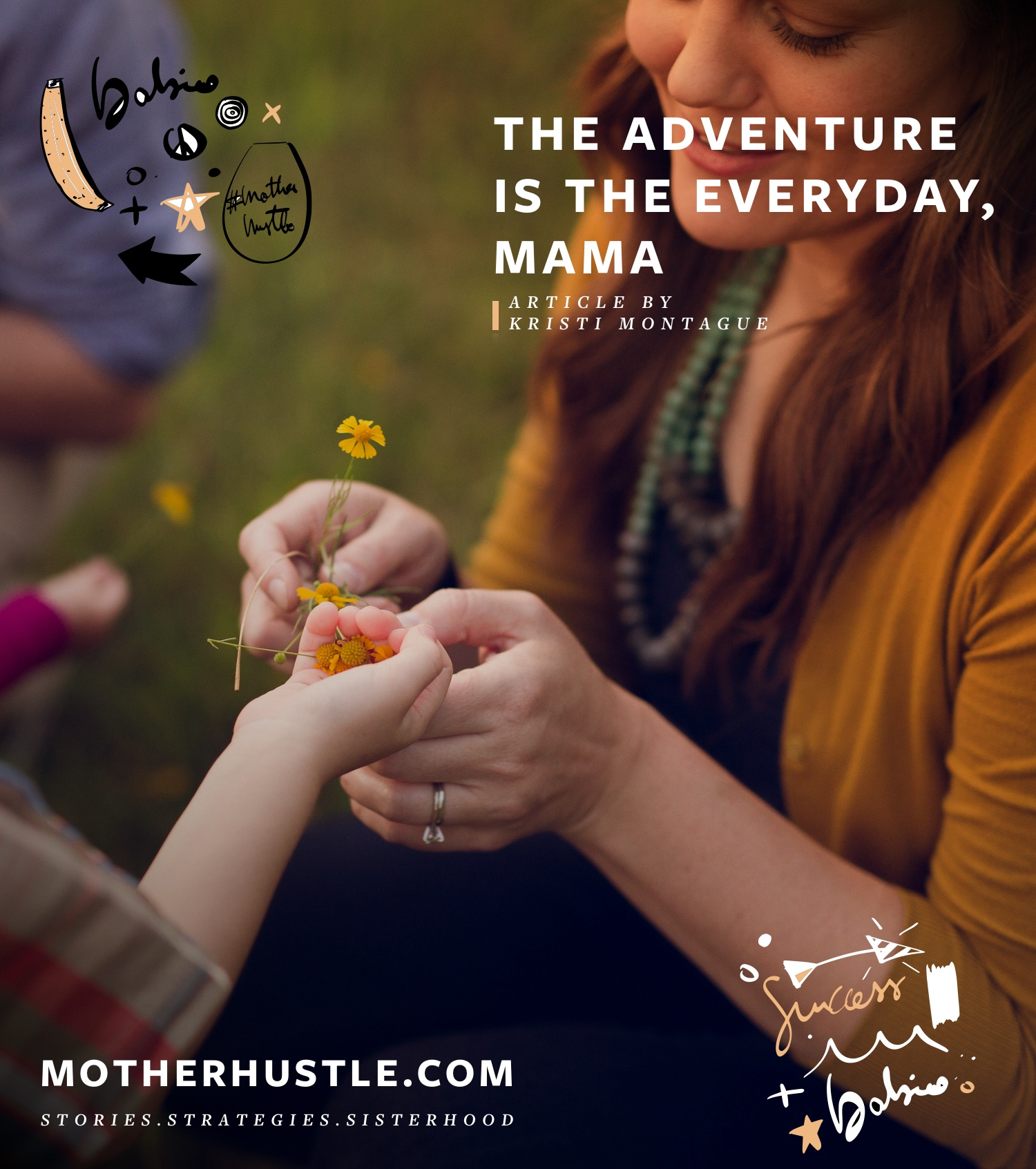 The Adventure Is The Everyday, Mama - by Kristi Montague for MotherHustle