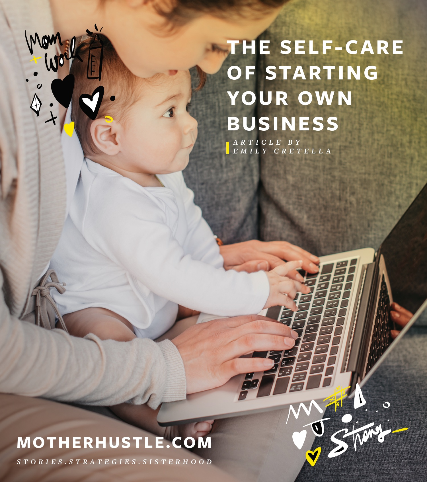 The Self-Care of Starting Your Own Business - by Emily Cretella for MotherHustle