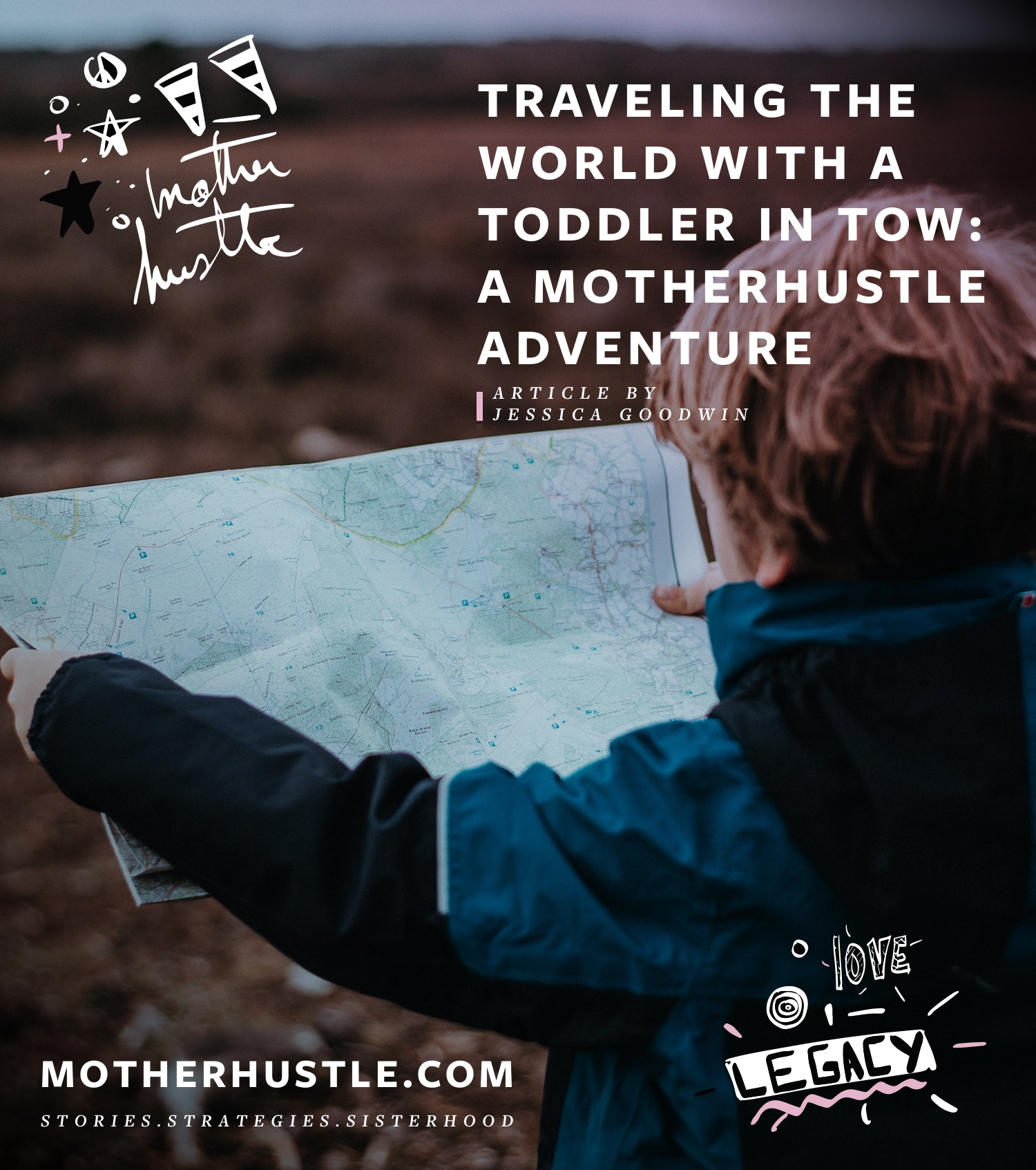 Traveling the World with a Toddler in Tow- A MotherHustle Adventure - by Jessica Goodwin for MotherHustle