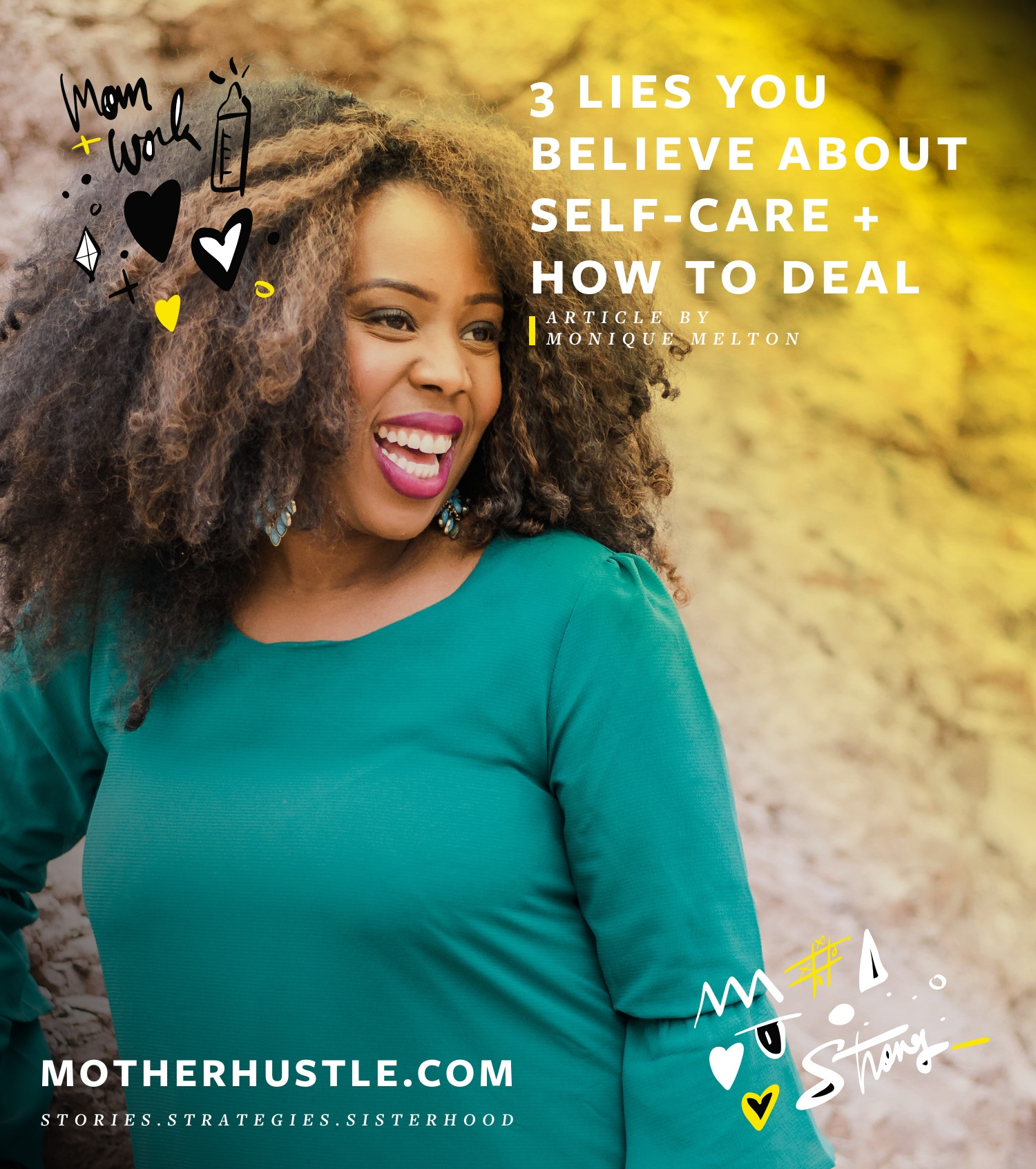3 Lies You Believe About Self-Care + How to Deal - by Monique Melton for MotherHustle -1