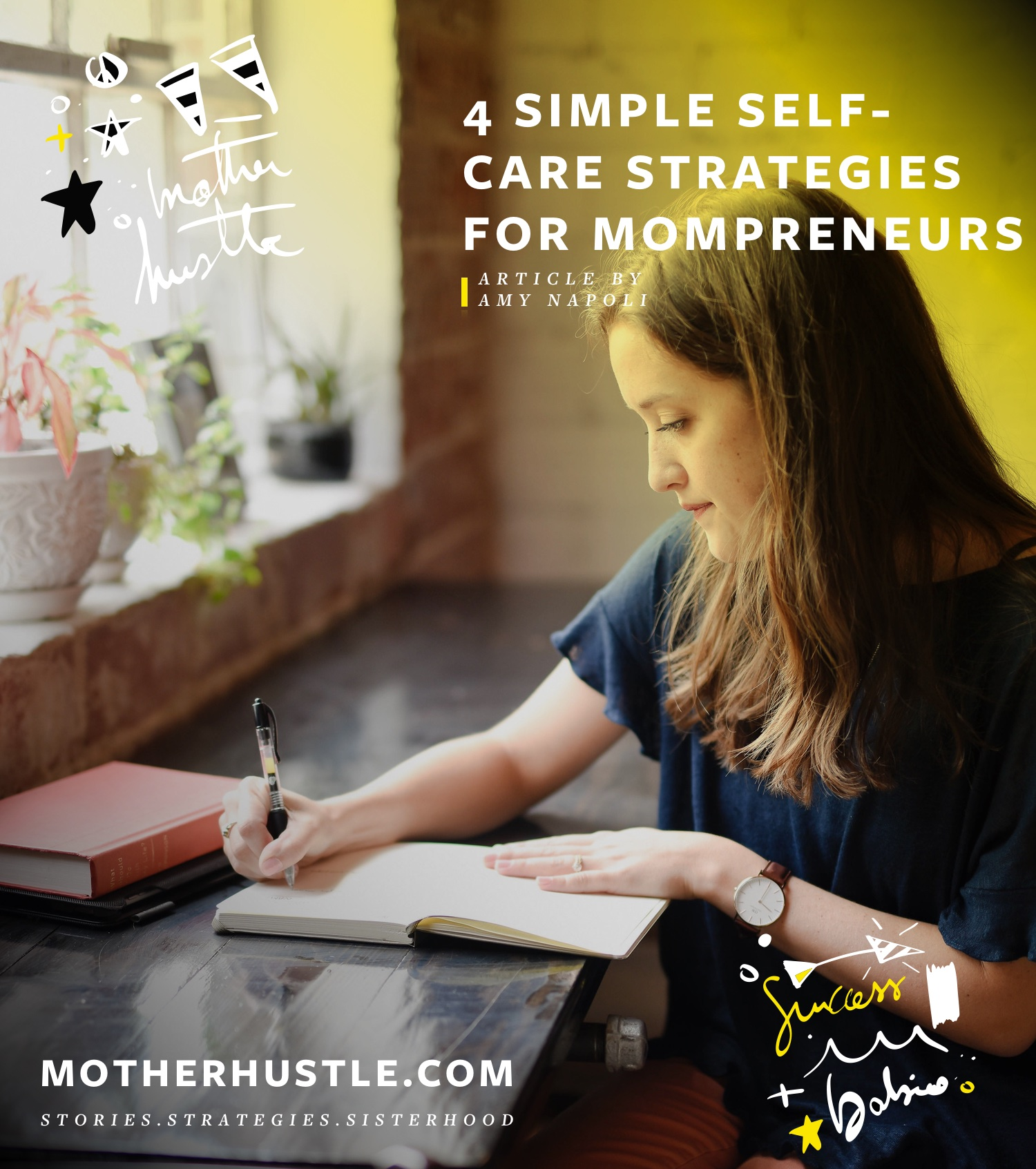 4 Simple Self-Care Strategies for Mompreneurs - by Amy Napoli for MotherHustle