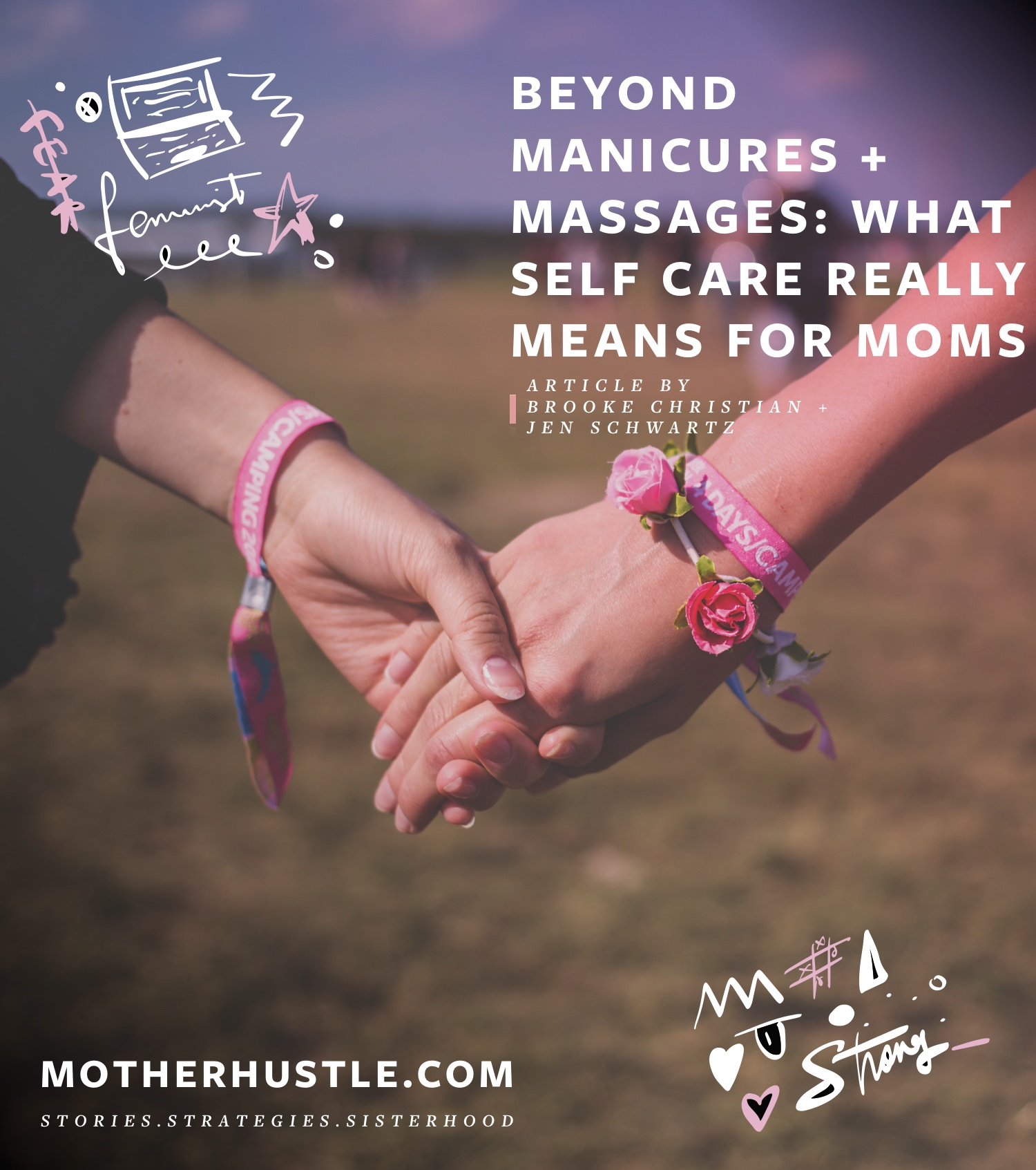 Beyond Manicures + Massages- What Self Care REALLY Means For Moms - by Brooke Christian + Jen Schwartz for MotherHustle