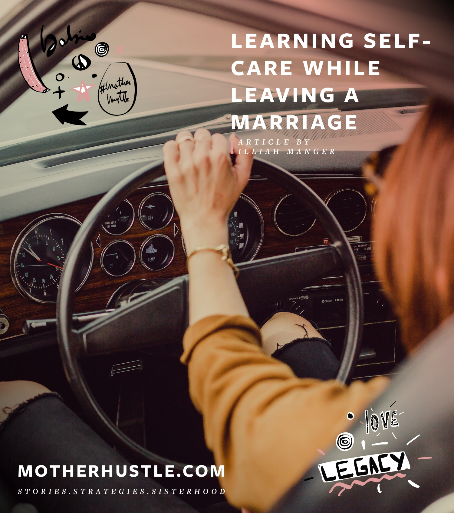 Learning Self-Care While Leaving a Marriage - by Illiah Manger for MotherHustle
