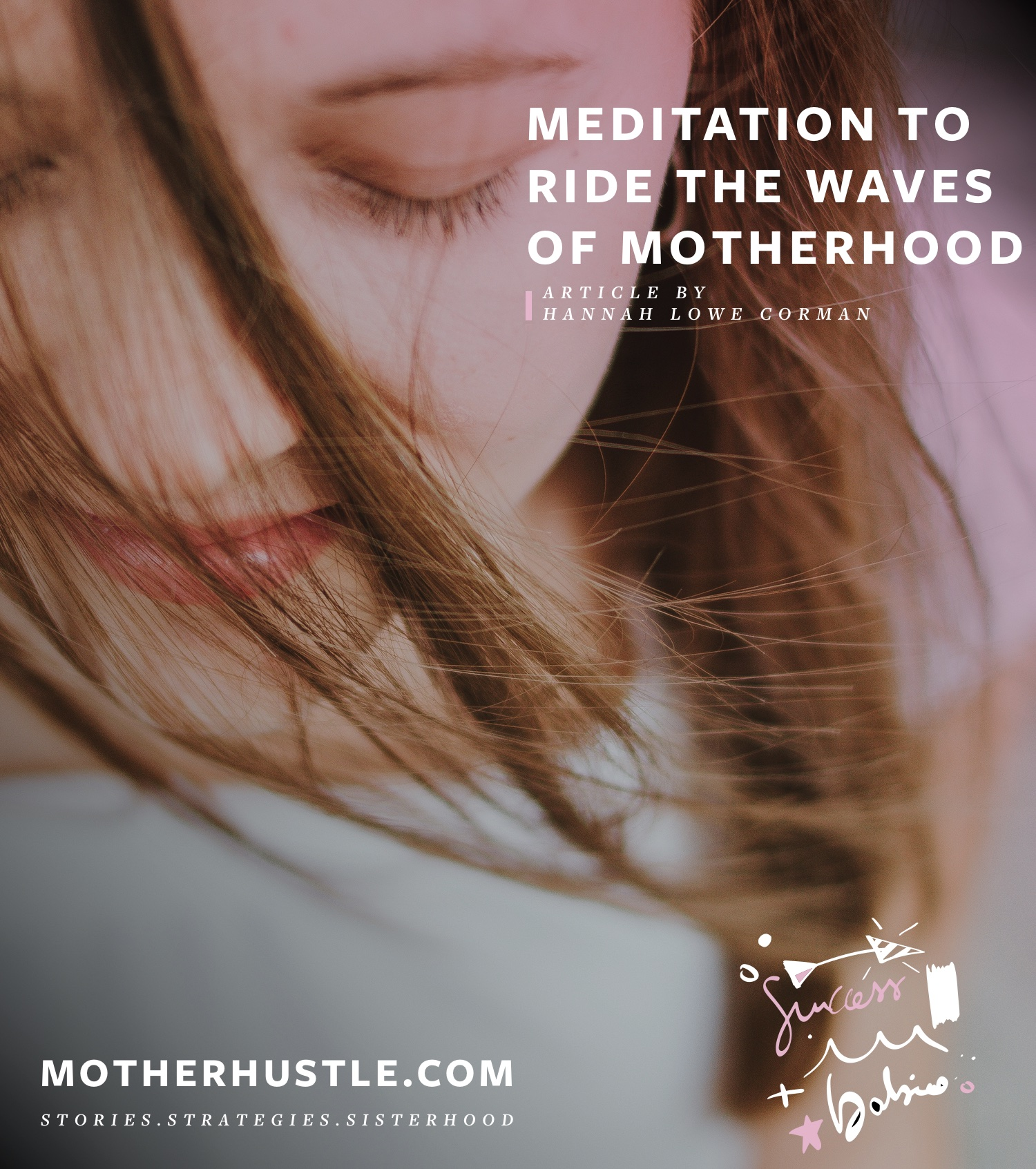 Meditation to Ride the Waves of Motherhood - by Hannah Lowe Corman for MotherHustle