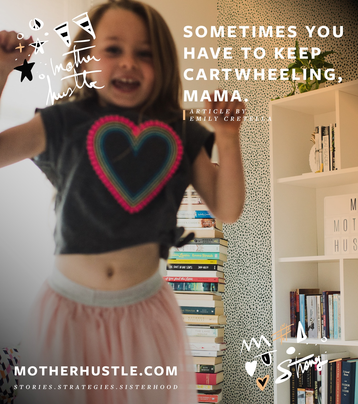 Sometimes You Just Have to Keep Cartwheeling, Mama. - by Emily Cretella for MotherHustle