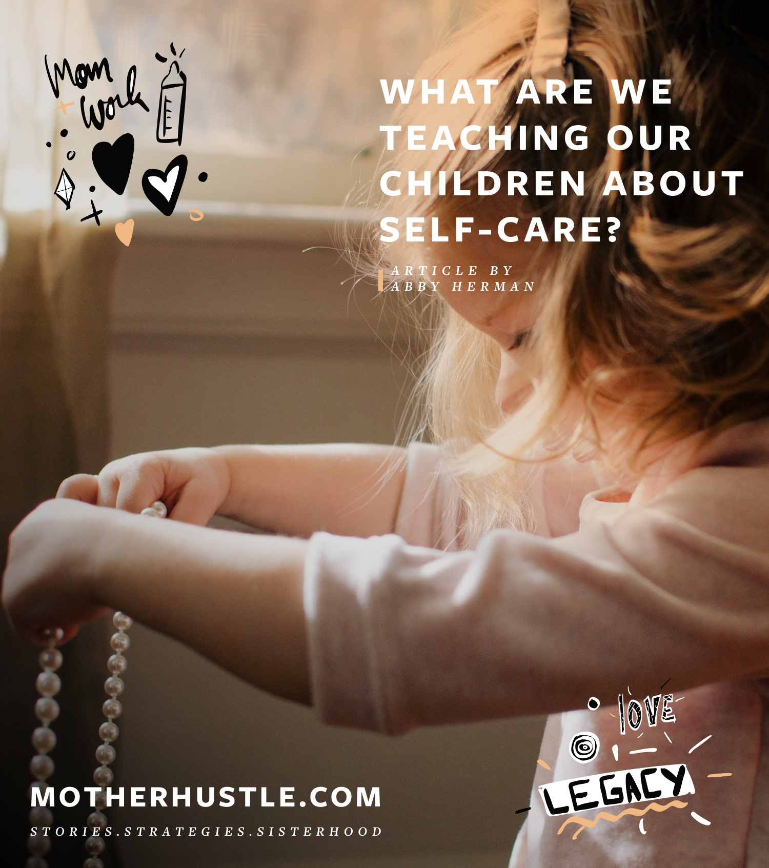 What Are We Teaching Our Children About Self-Care? - by Abby Herman for MotherHustle