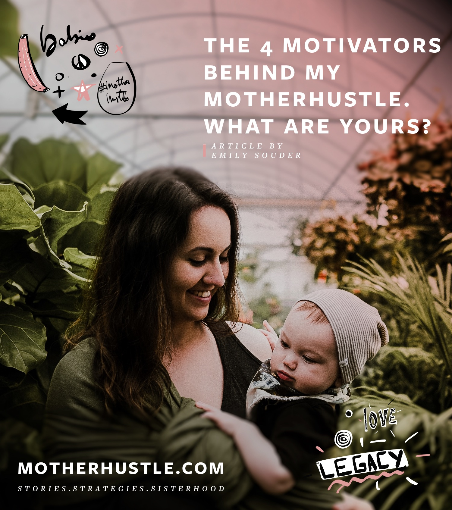 The 4 Motivators Behind MY MotherHustle. What Are Yours? - by Emily Souder for MotherHustle