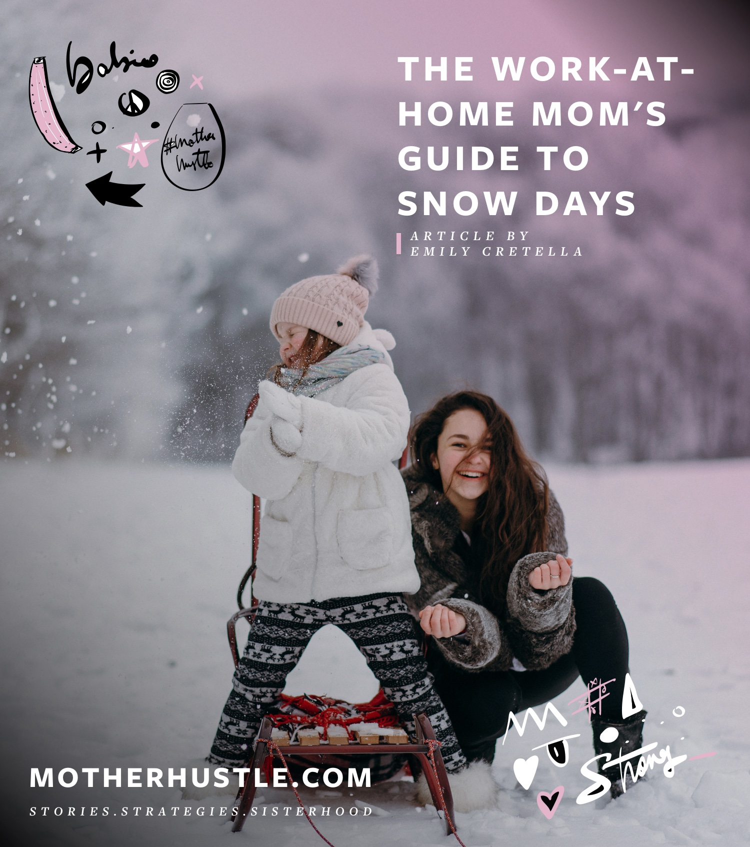 The Work-at-Home Mom's Guide to Snow Days - by Emily Cretella for MotherHustle