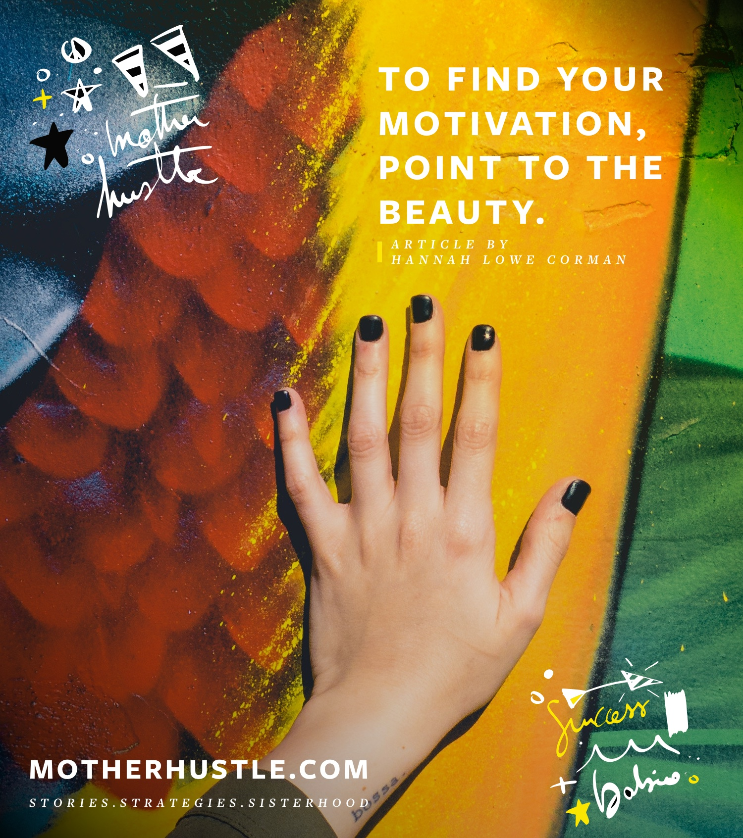 To Find Your Motivation, Point to the Beauty. - By Hannah Lowe Corman for MotherHustle