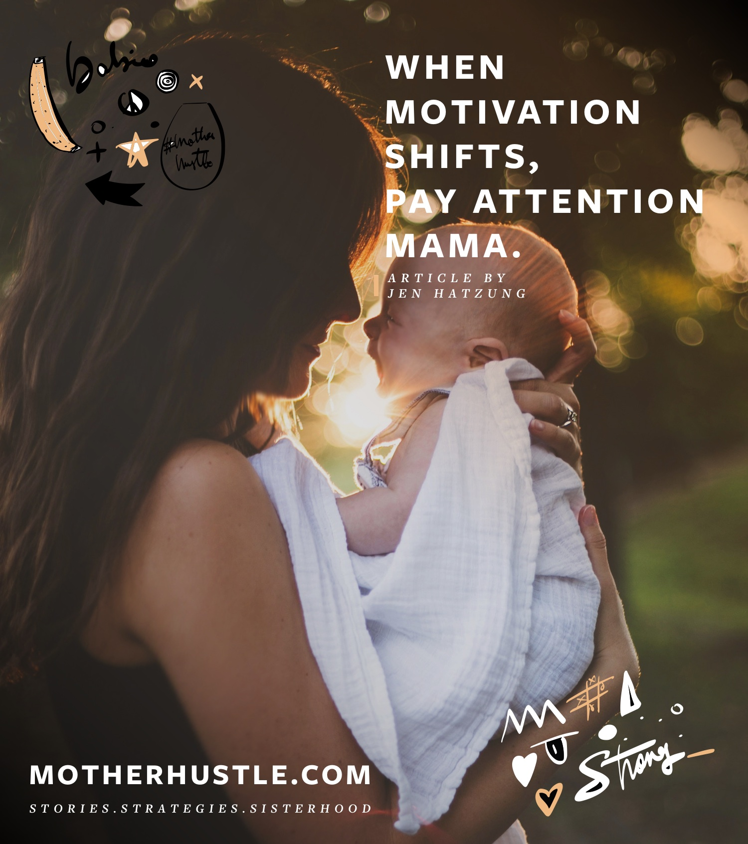 When Motivation Shifts, Pay Attention Mama - by Jen Hatzung for MotherHustle