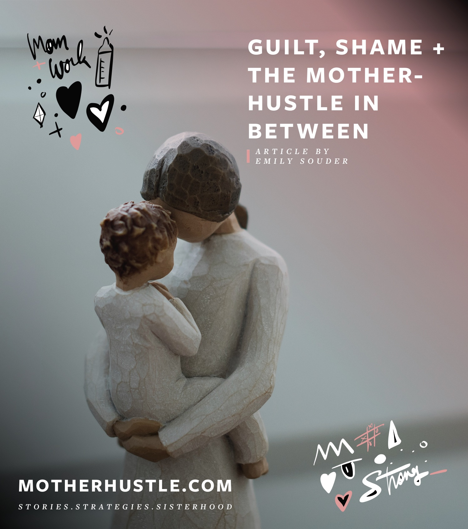 Guilt, Shame & the MotherHustle In Between - by Emily Souder for MotherHustle