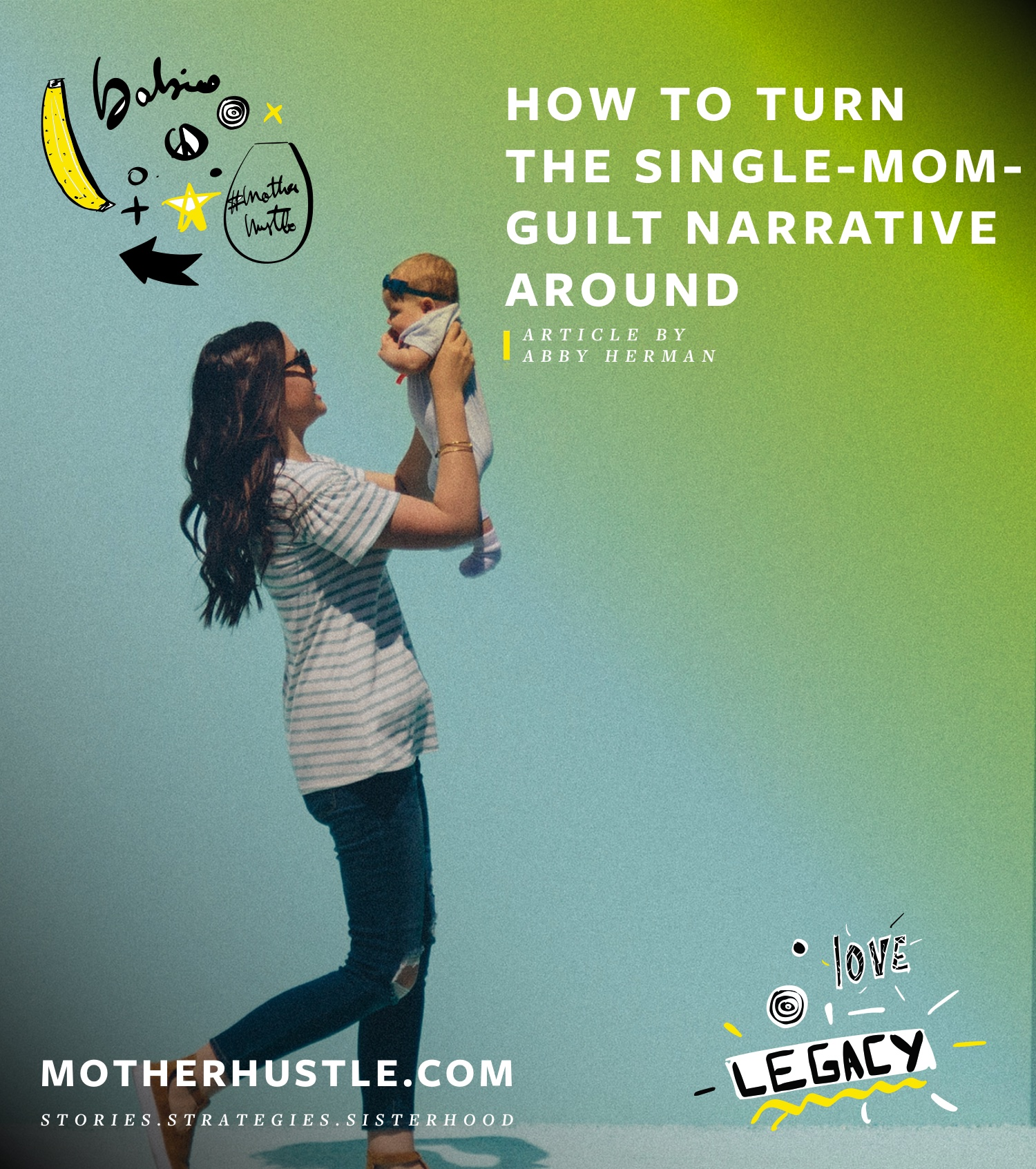 How to Turn the Single-Mom-Guilt Narrative Around - by Abby Herman for MotherHustle