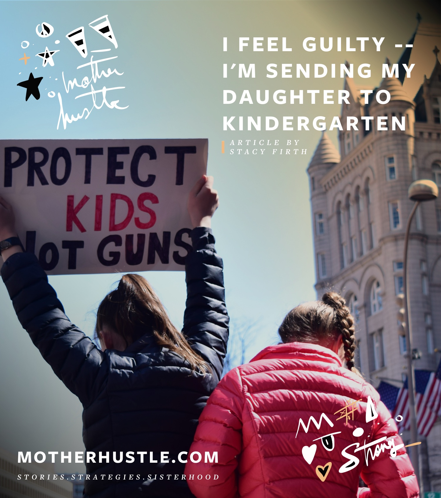 I Feel Guilty-- I'm Thinking of Sending My Daughter to Kindergarten by Stacy Firth for MotherHustle